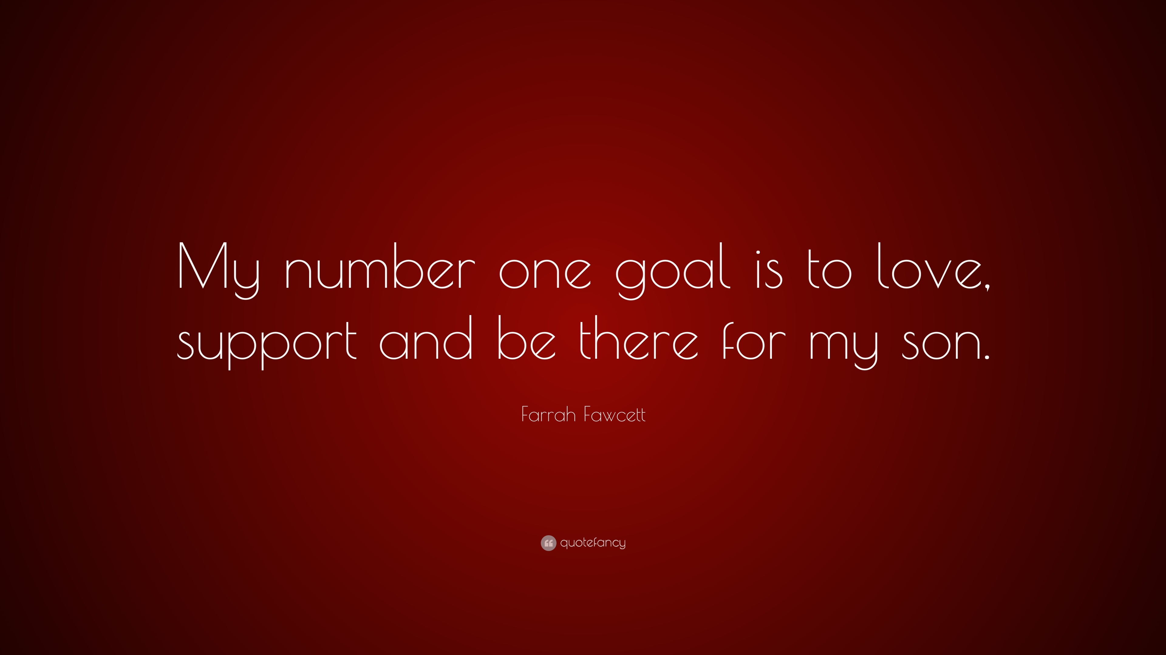 """Farrah Fawcett Quote: """"My number one goal is to love ..."""