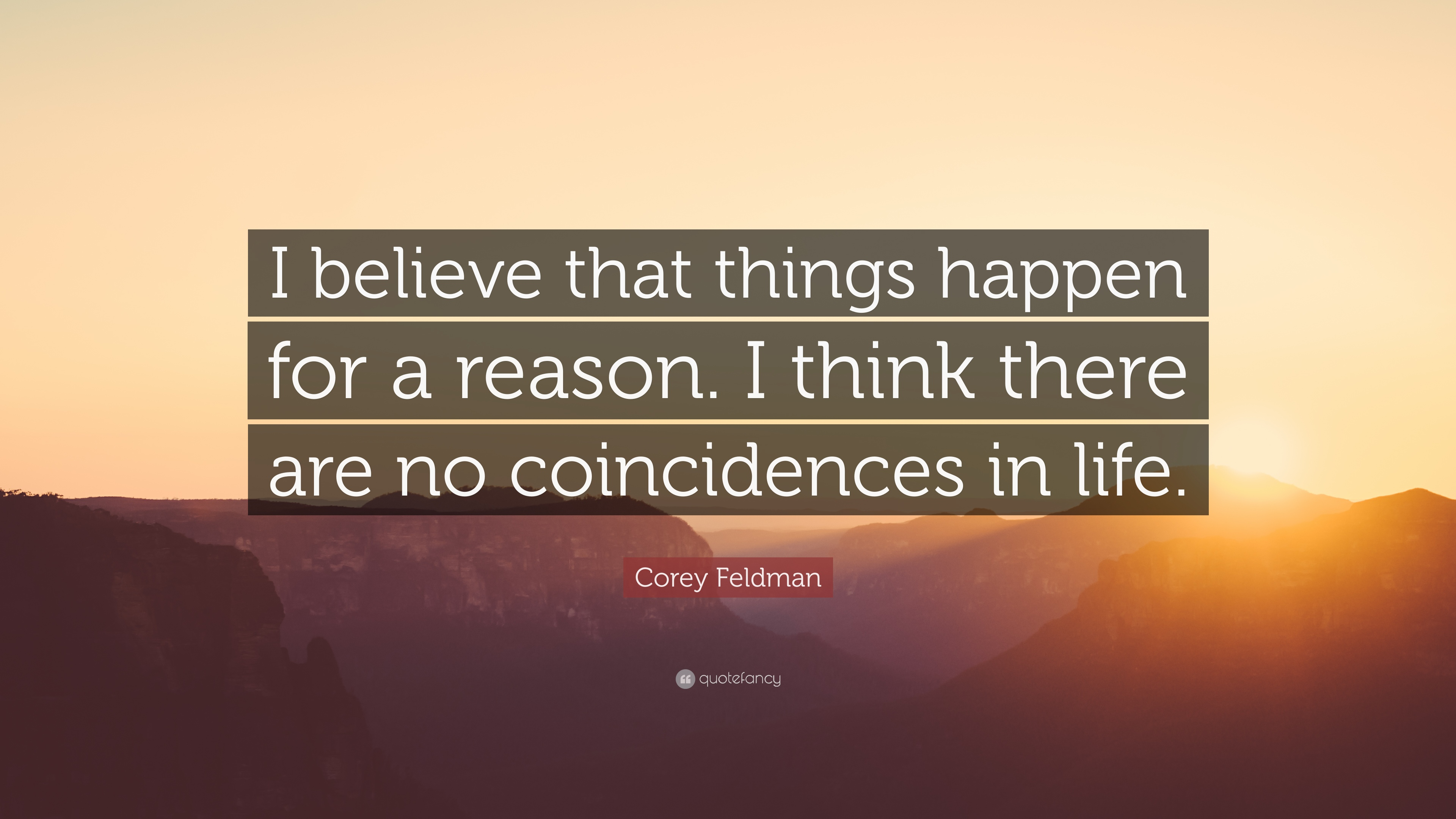 Corey Feldman Quote I Believe That Things Happen For A Reason I