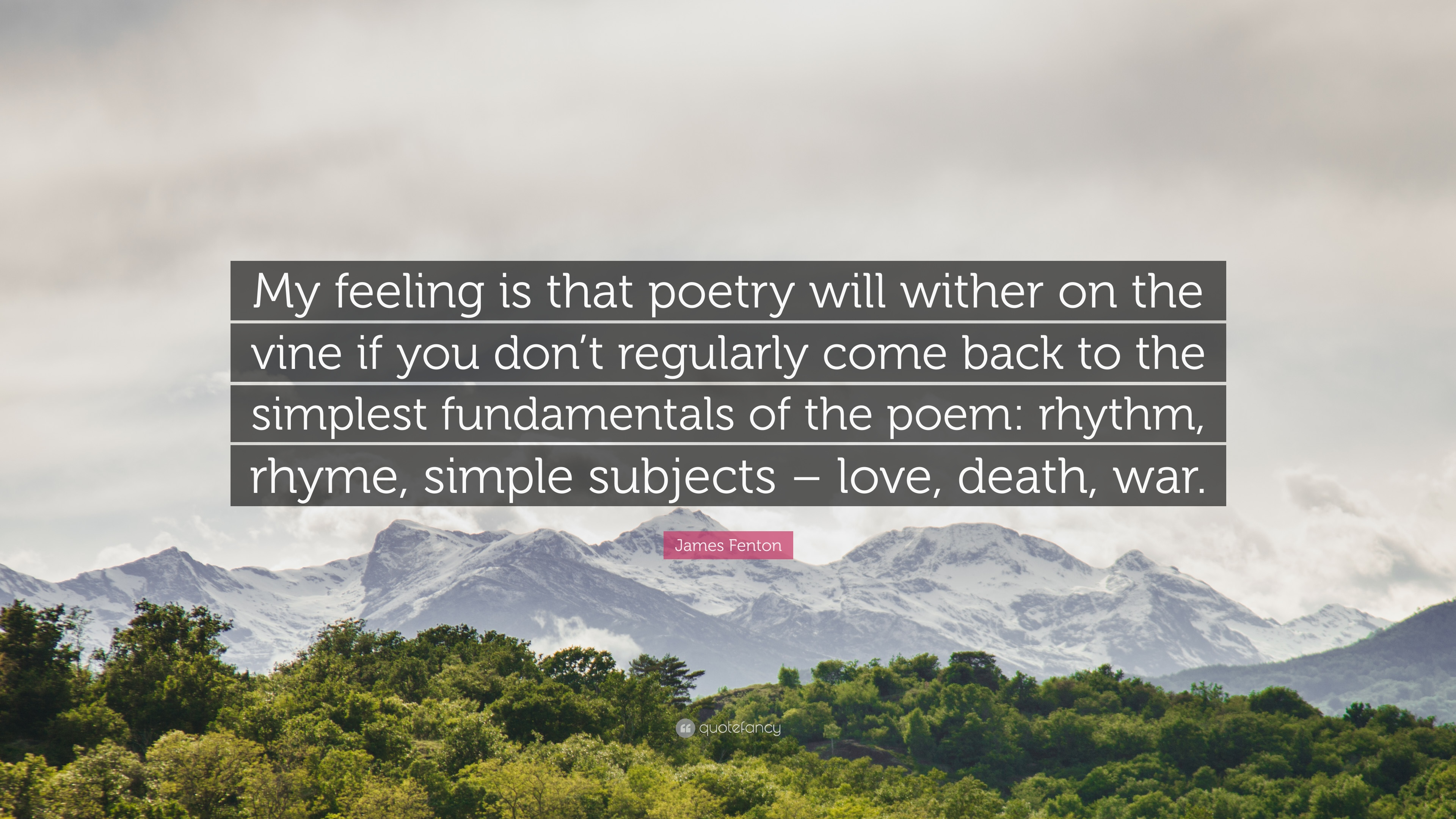 James Fenton Quote My Feeling Is That Poetry Will Wither On The
