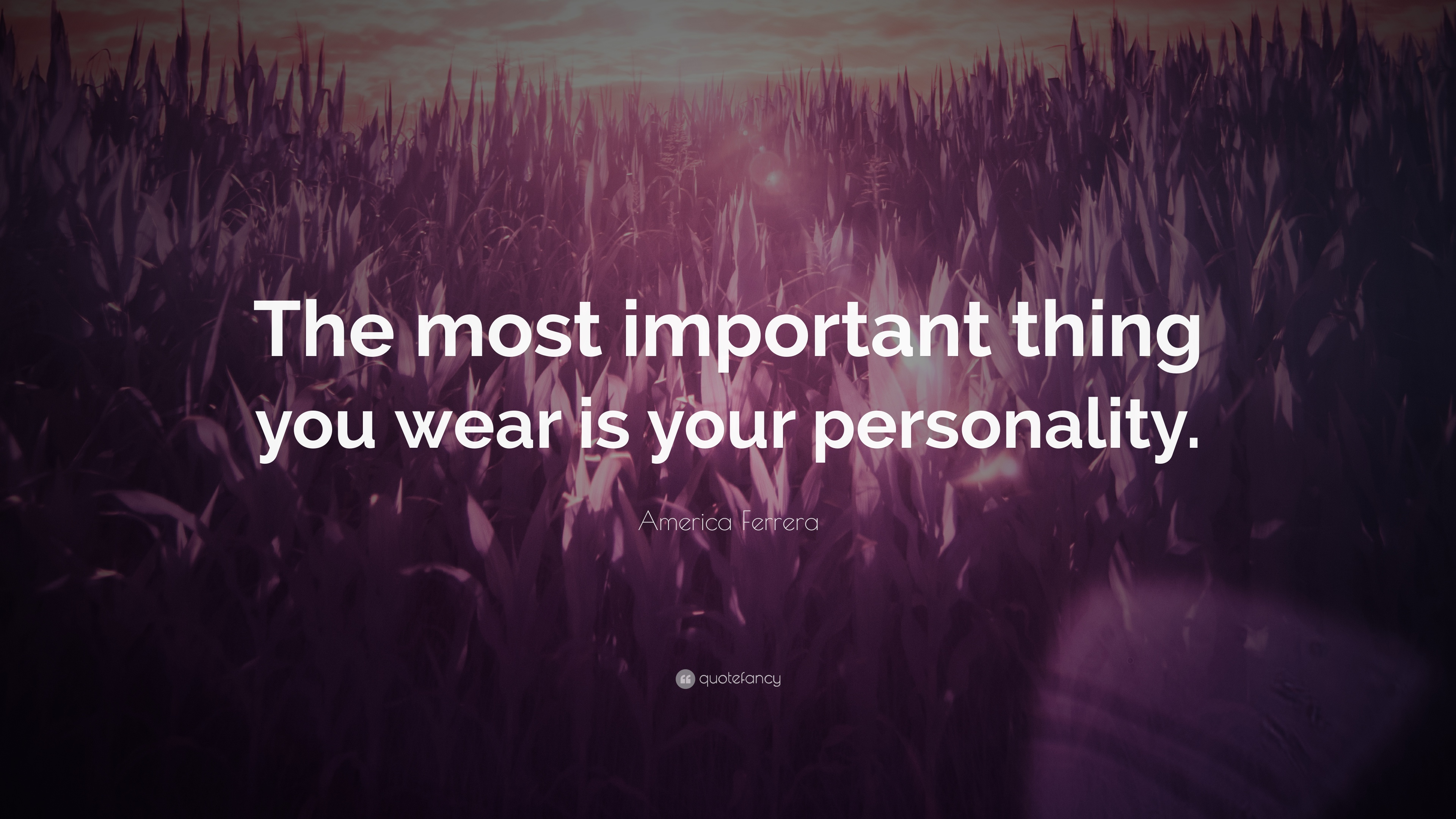 America Ferrera Quote The Most Important Thing You Wear Is Your