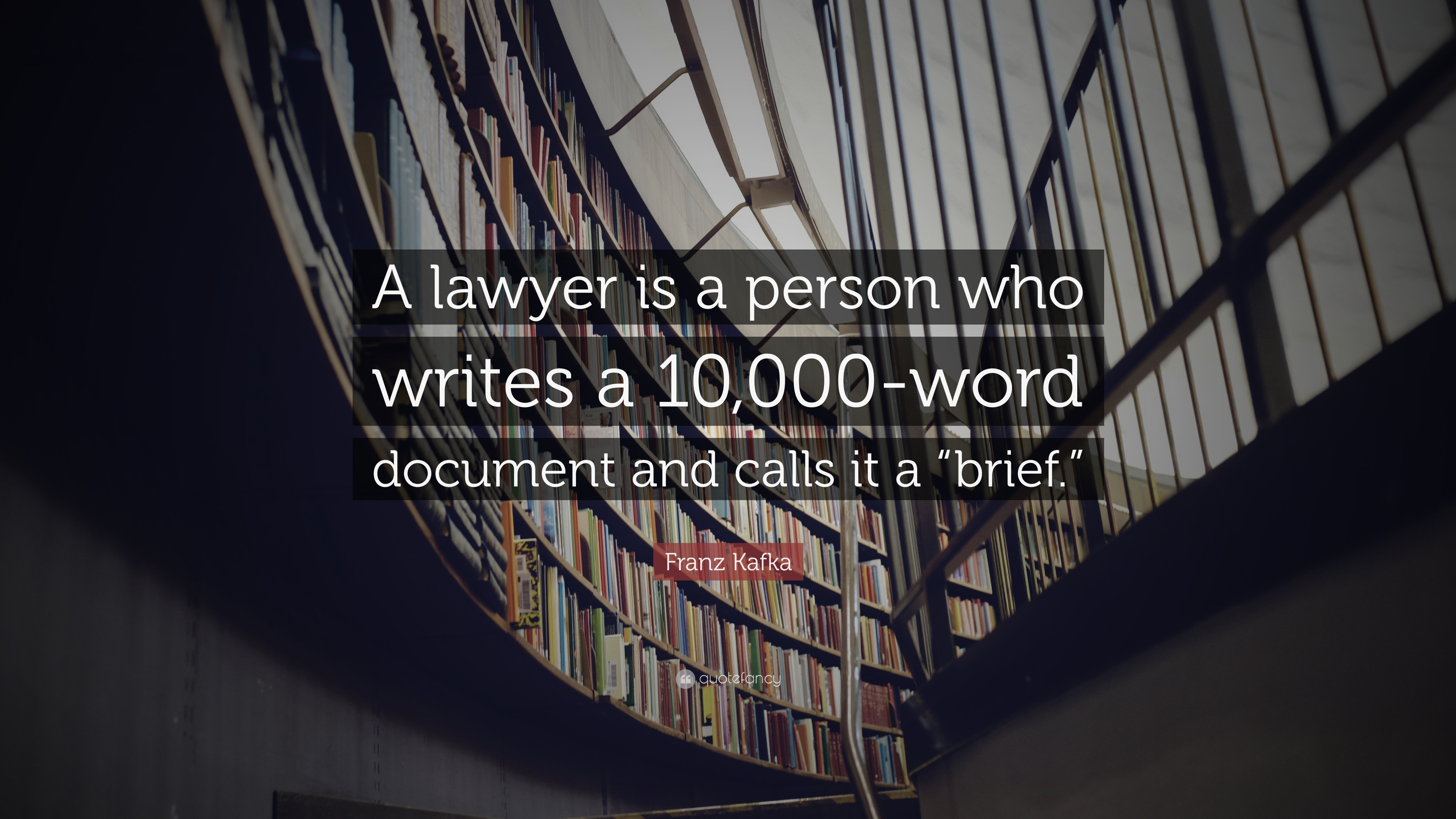Franz Kafka Quote A Lawyer Is A Person Who Writes A 10000