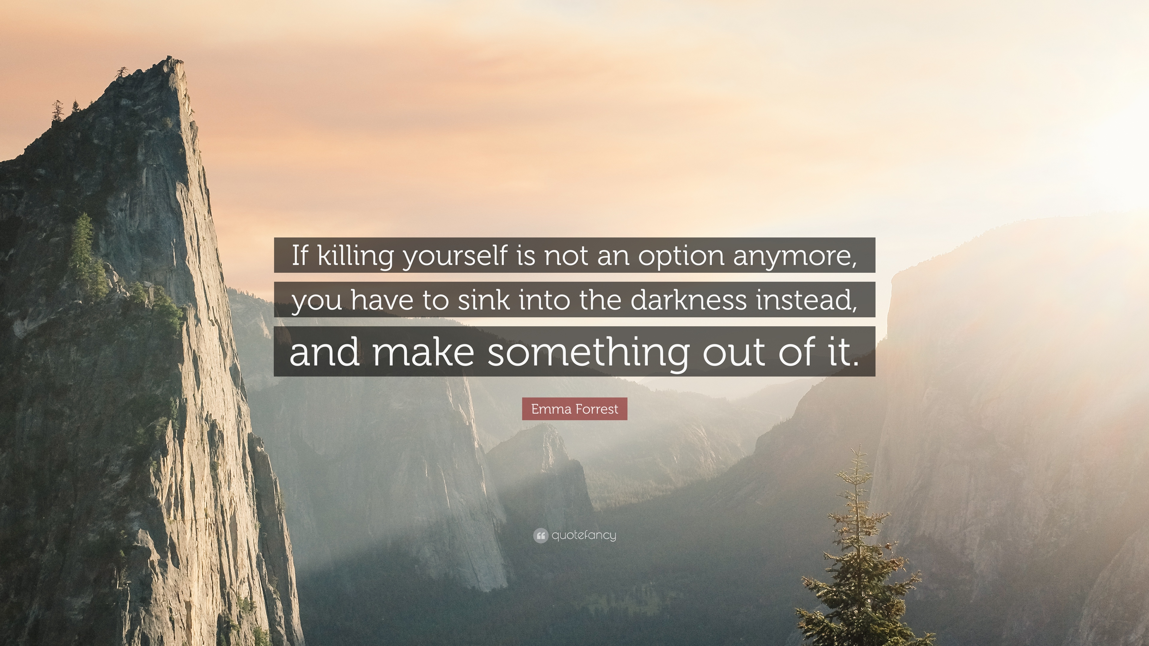 "Killing Yourself Quotes Gorgeous Emma Forrest Quote ""If Killing Yourself Is Not An Option Anymore"
