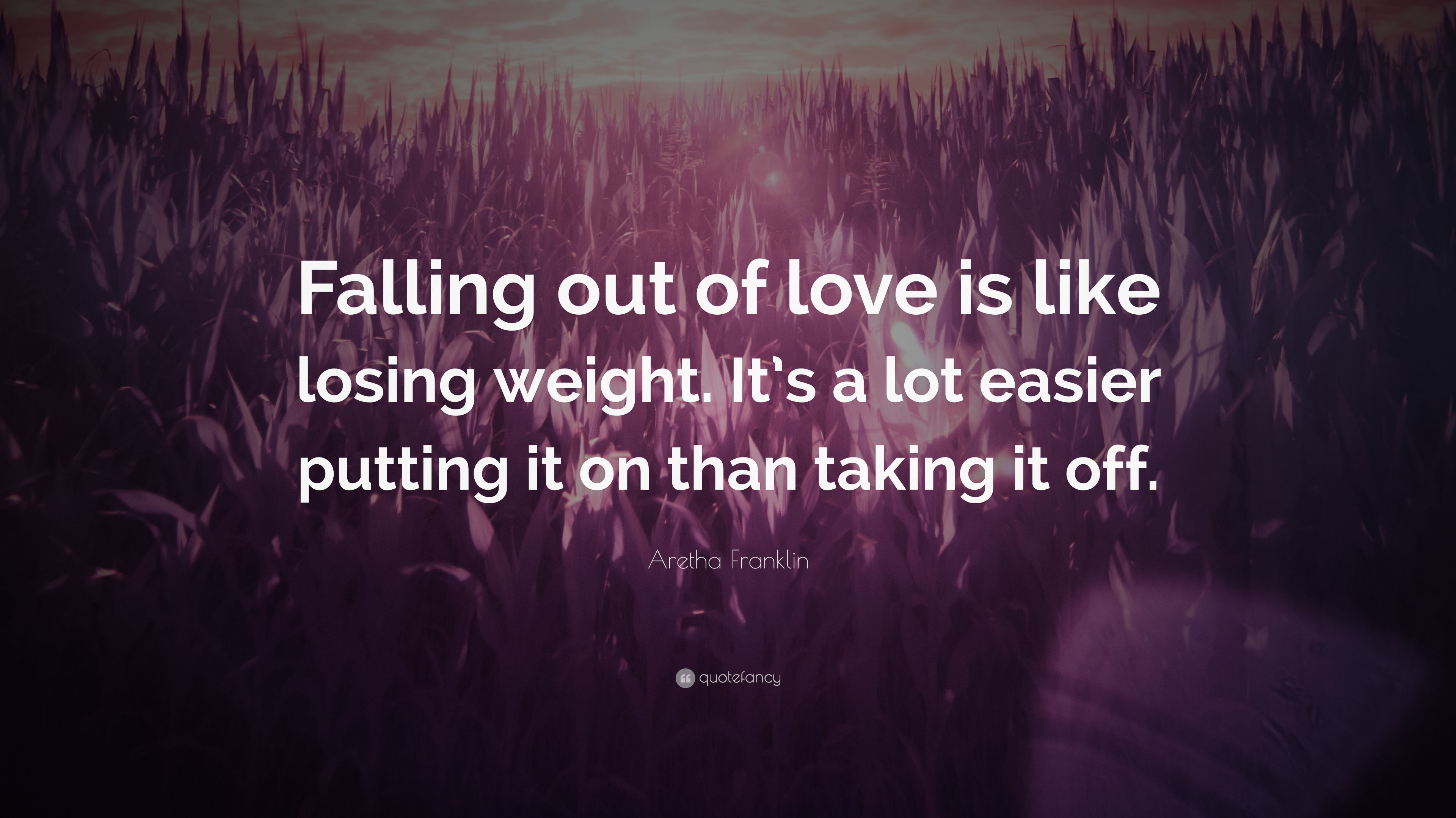 """Aretha Franklin Quote: """"Falling out of love is like losing ..."""