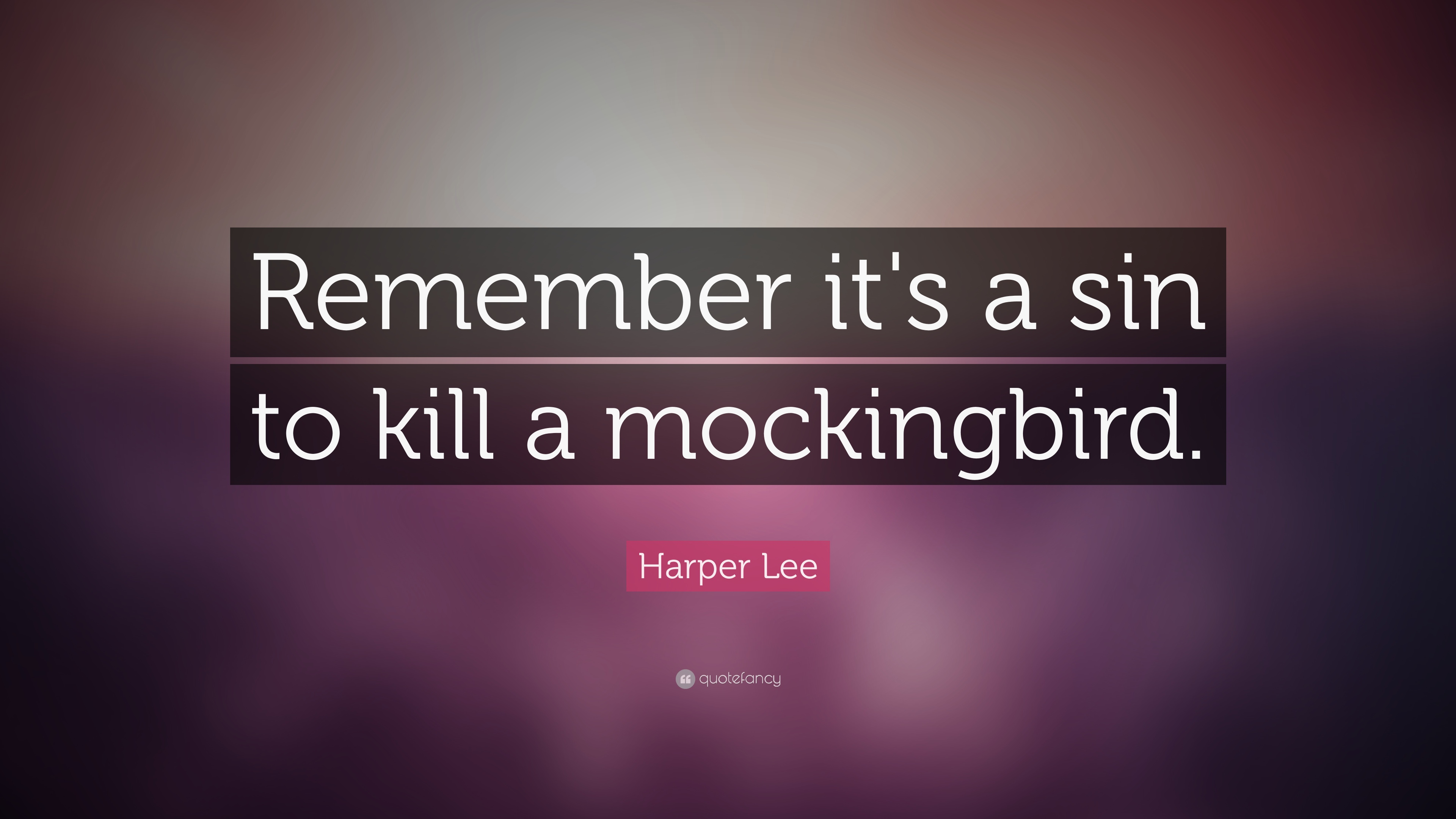 harper lee quote remember its a sin to kill a mockingbird