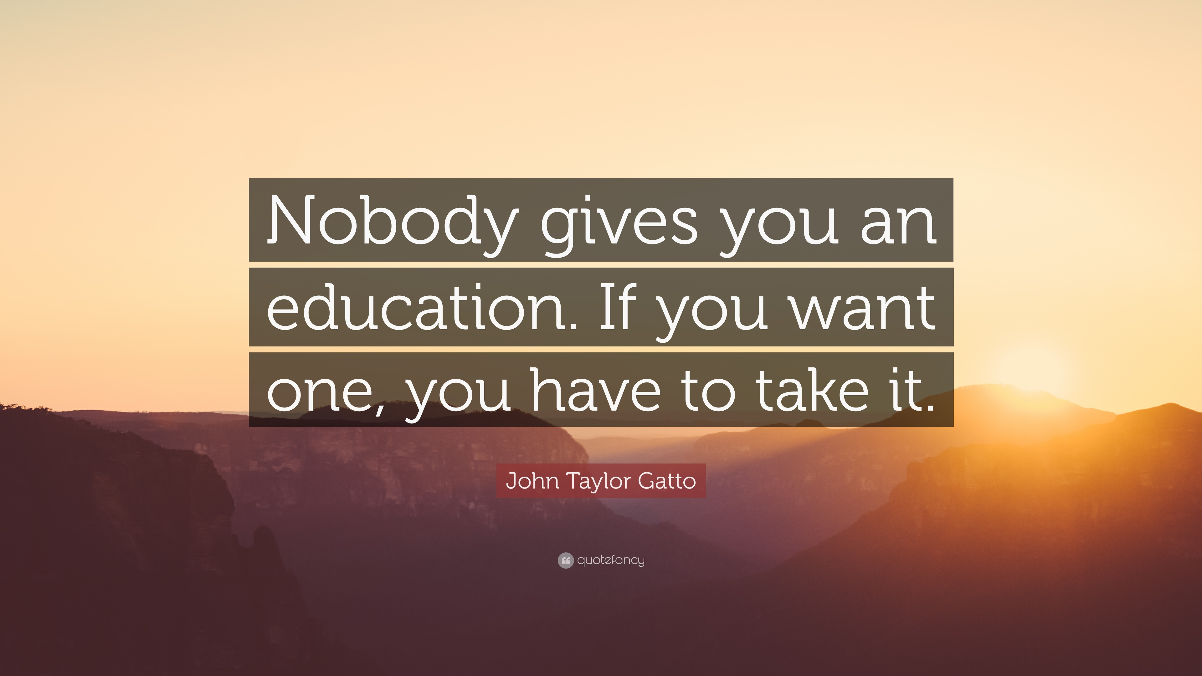 John Taylor While We Are Mourning The Loss Of Our: John Taylor Gatto Quotes (51 Wallpapers)