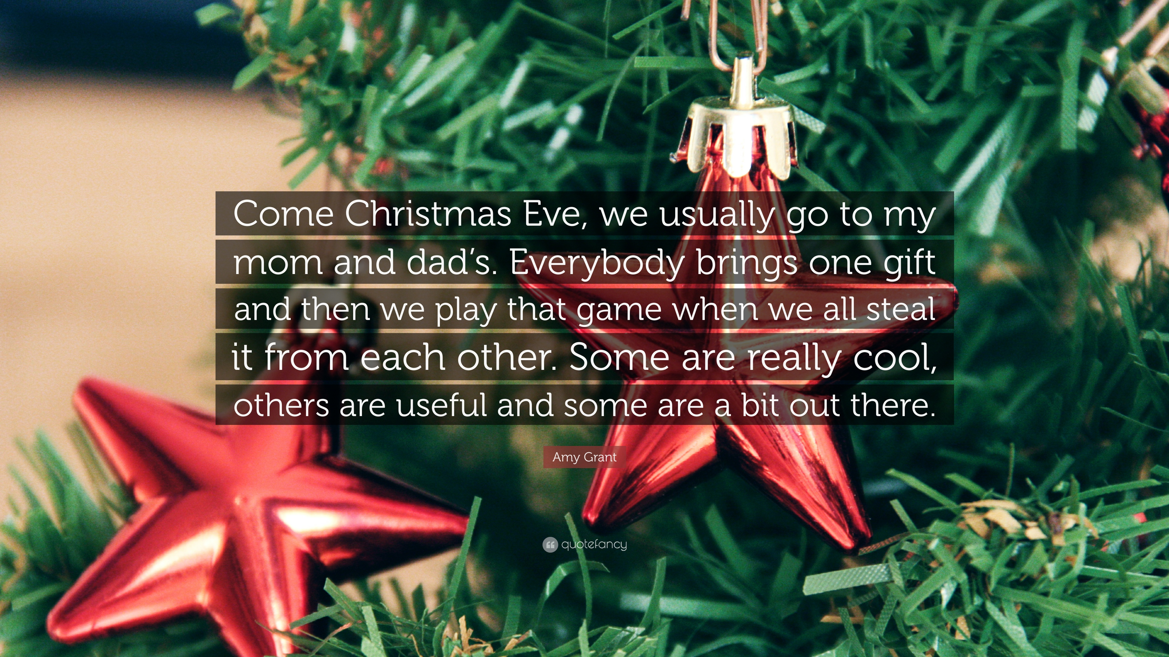 """Amy Grant Quote: """"Come Christmas Eve, we usually go to my ..."""