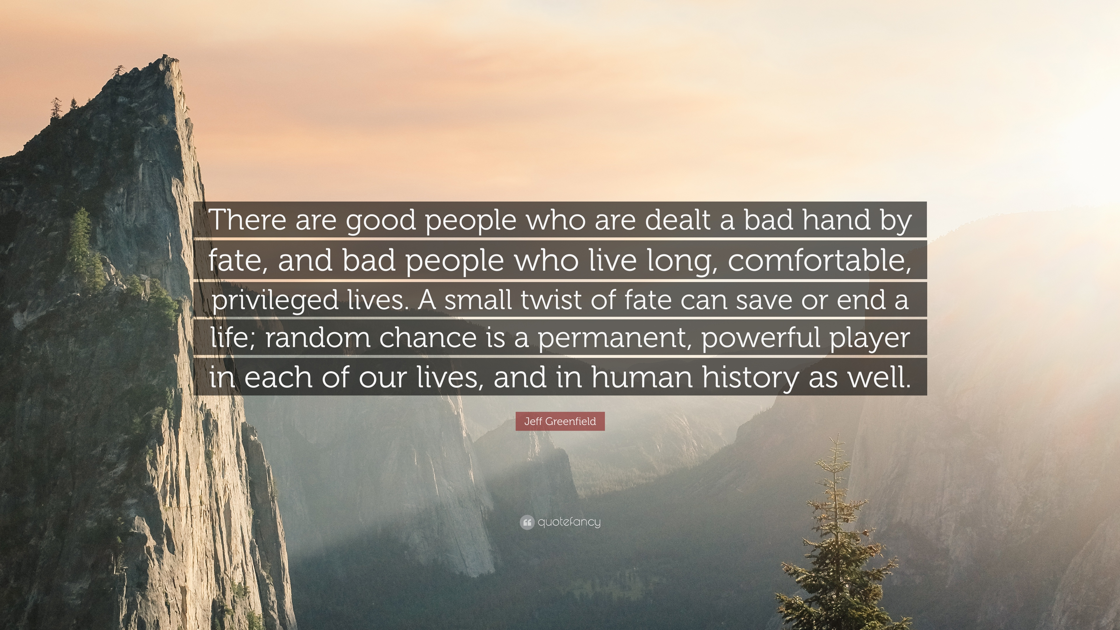 """Jeff Greenfield Quote: """"There are good people who are dealt ..."""
