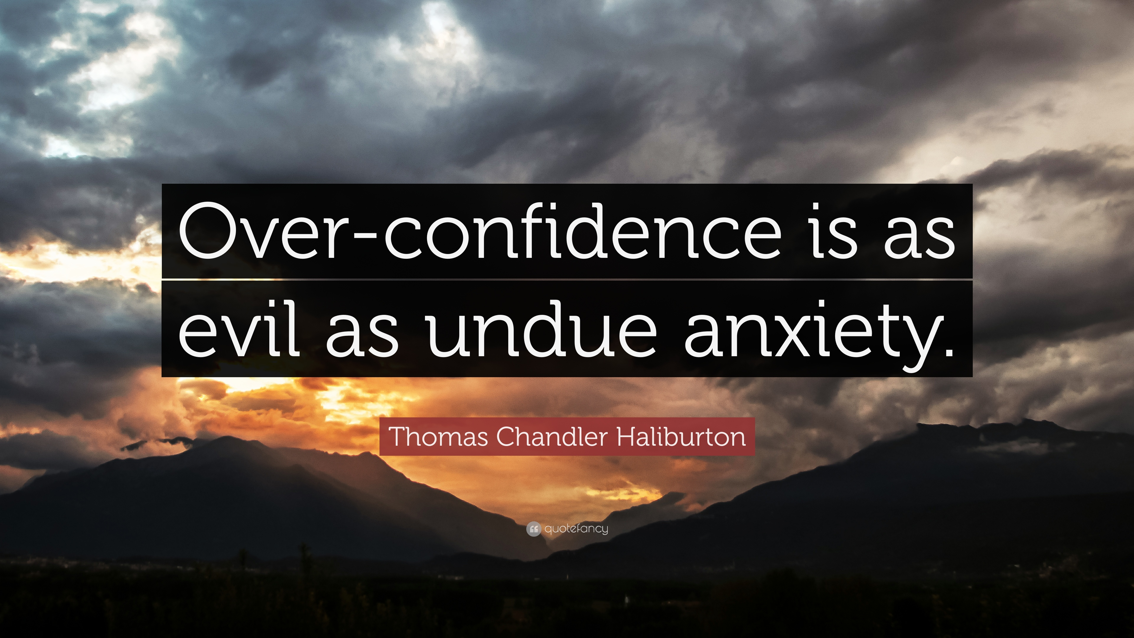 Thomas Chandler Haliburton Quote Over Confidence Is As Evil As