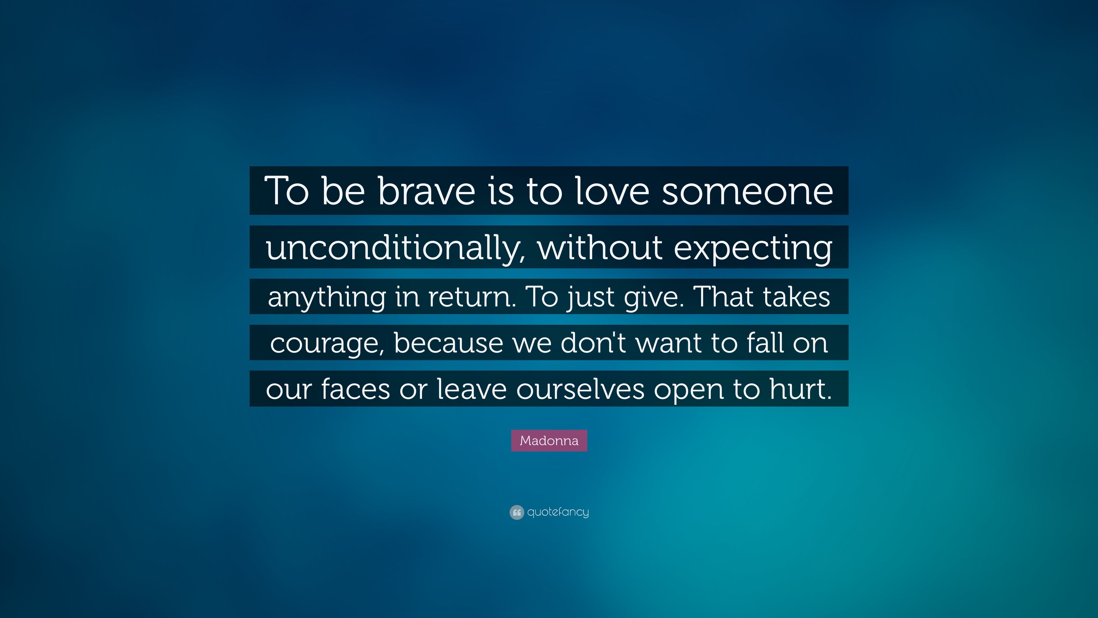 "Return To Love Quotes Alluring Madonna Quote ""To Be Brave Is To Love Someone Unconditionally"
