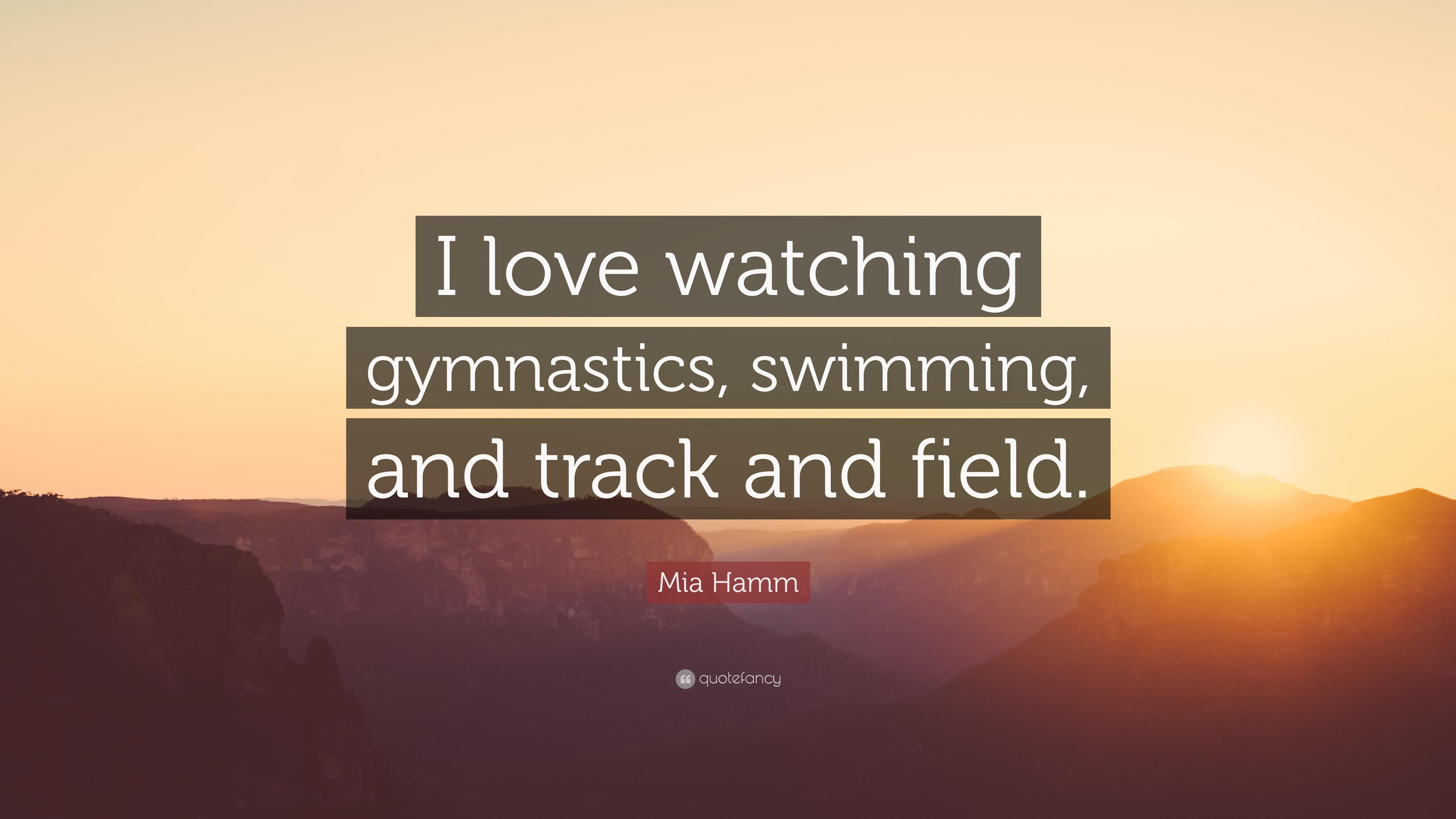 7 Wallpapers Mia Hamm Quote I Love Watching Gymnastics