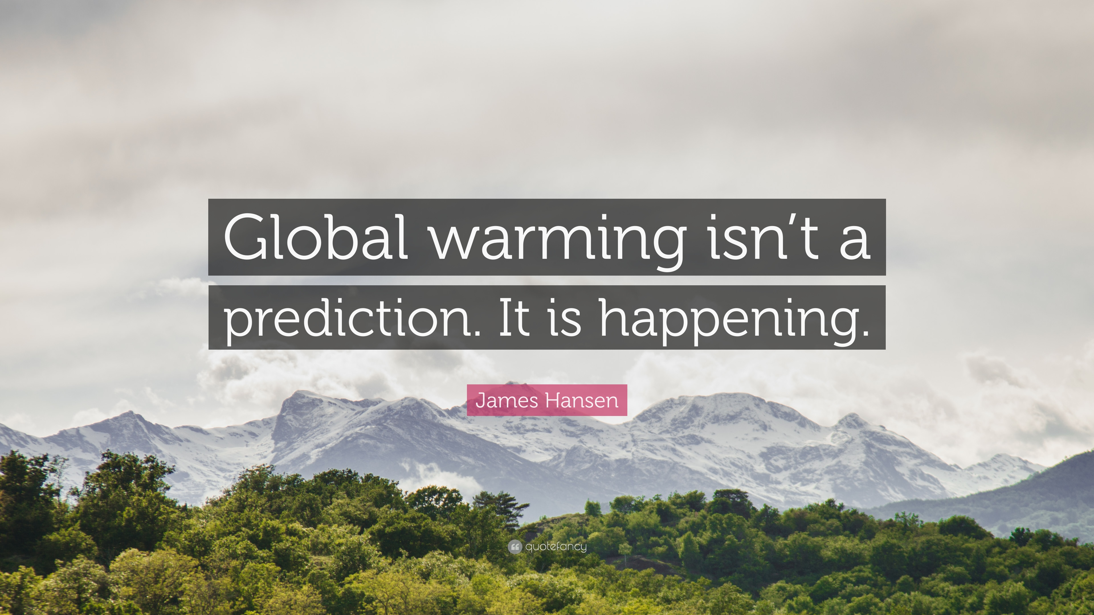 Global Warming Quotes James Hansen Quotes 59 Wallpapers  Quotefancy