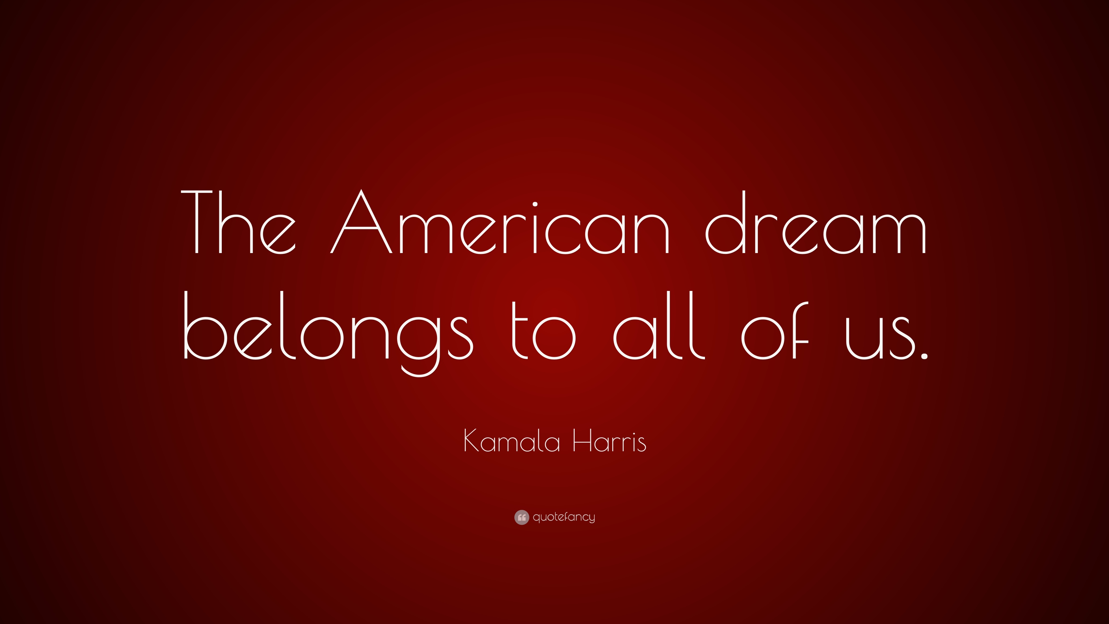 "Quotes About The American Dream Kamala Harris Quote ""The American Dream Belongs To All Of Us"