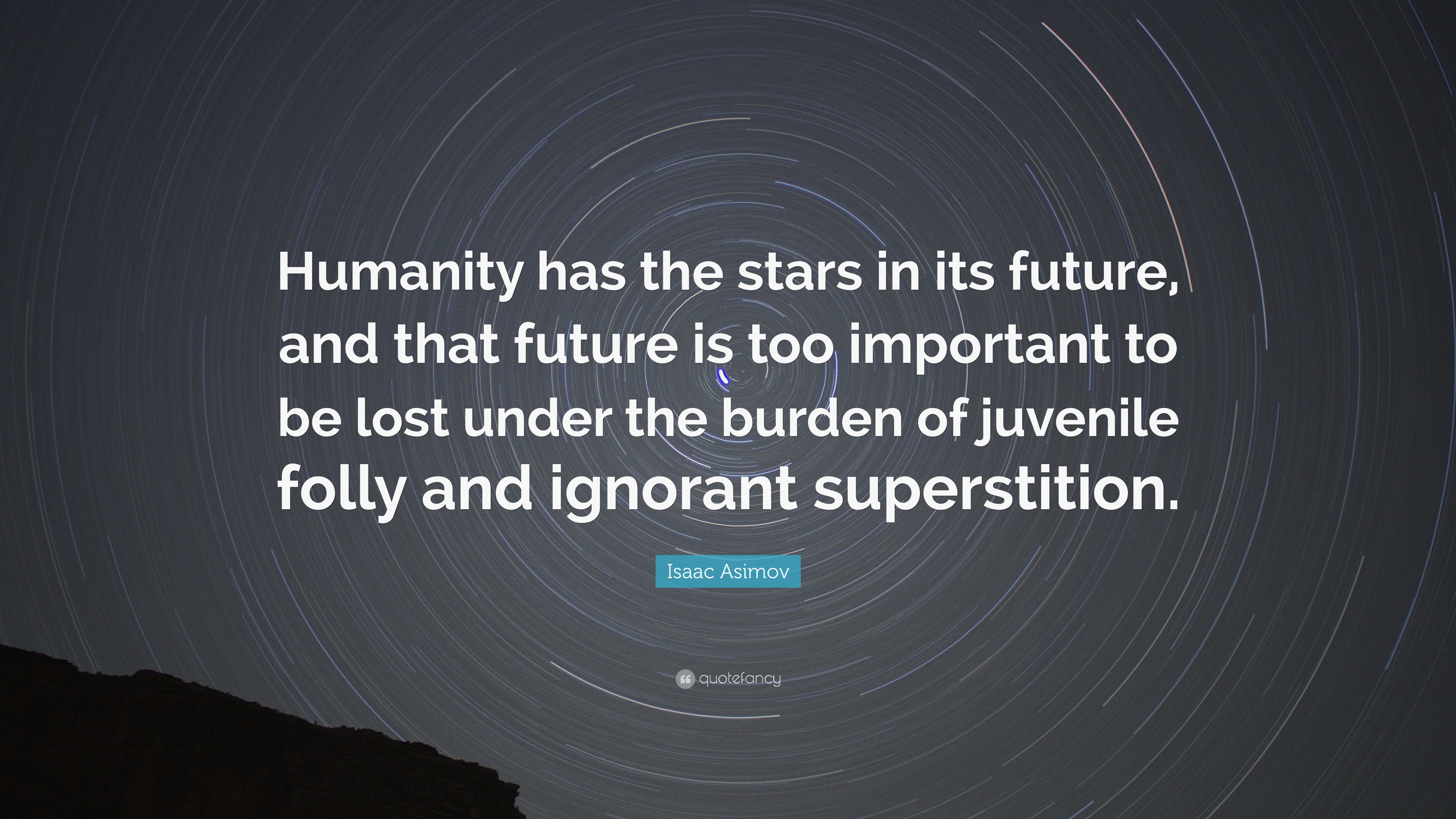Isaac Asimov Quote: U201cHumanity Has The Stars In Its Future, And That Future