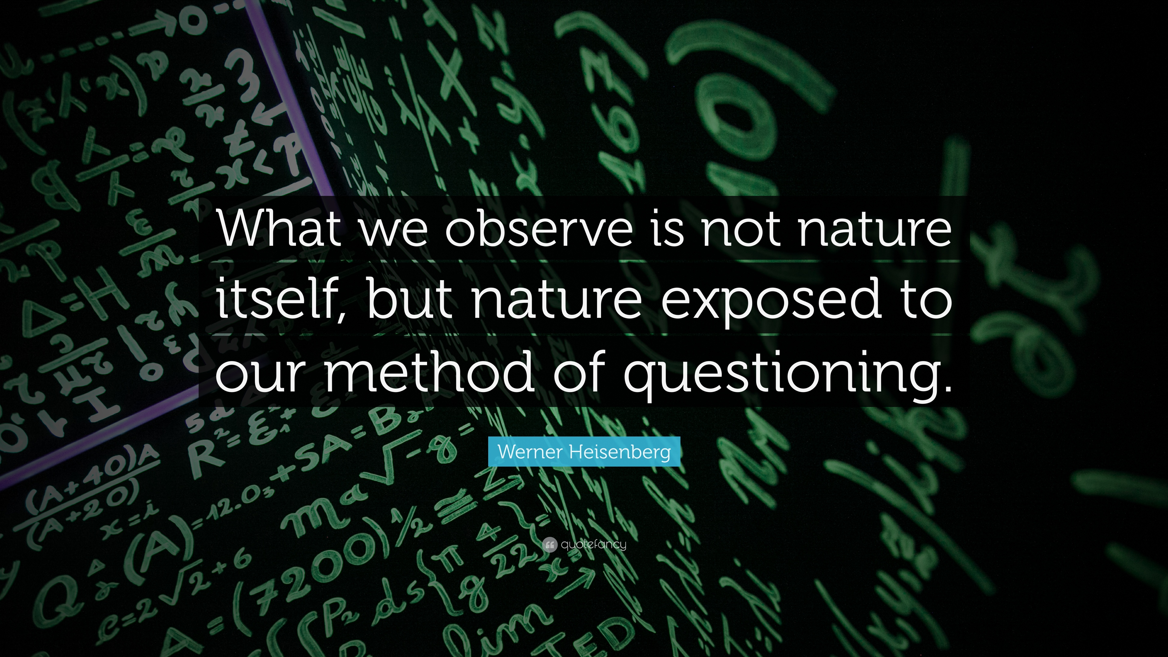 werner heisenberg quote what we observe is not nature itself but
