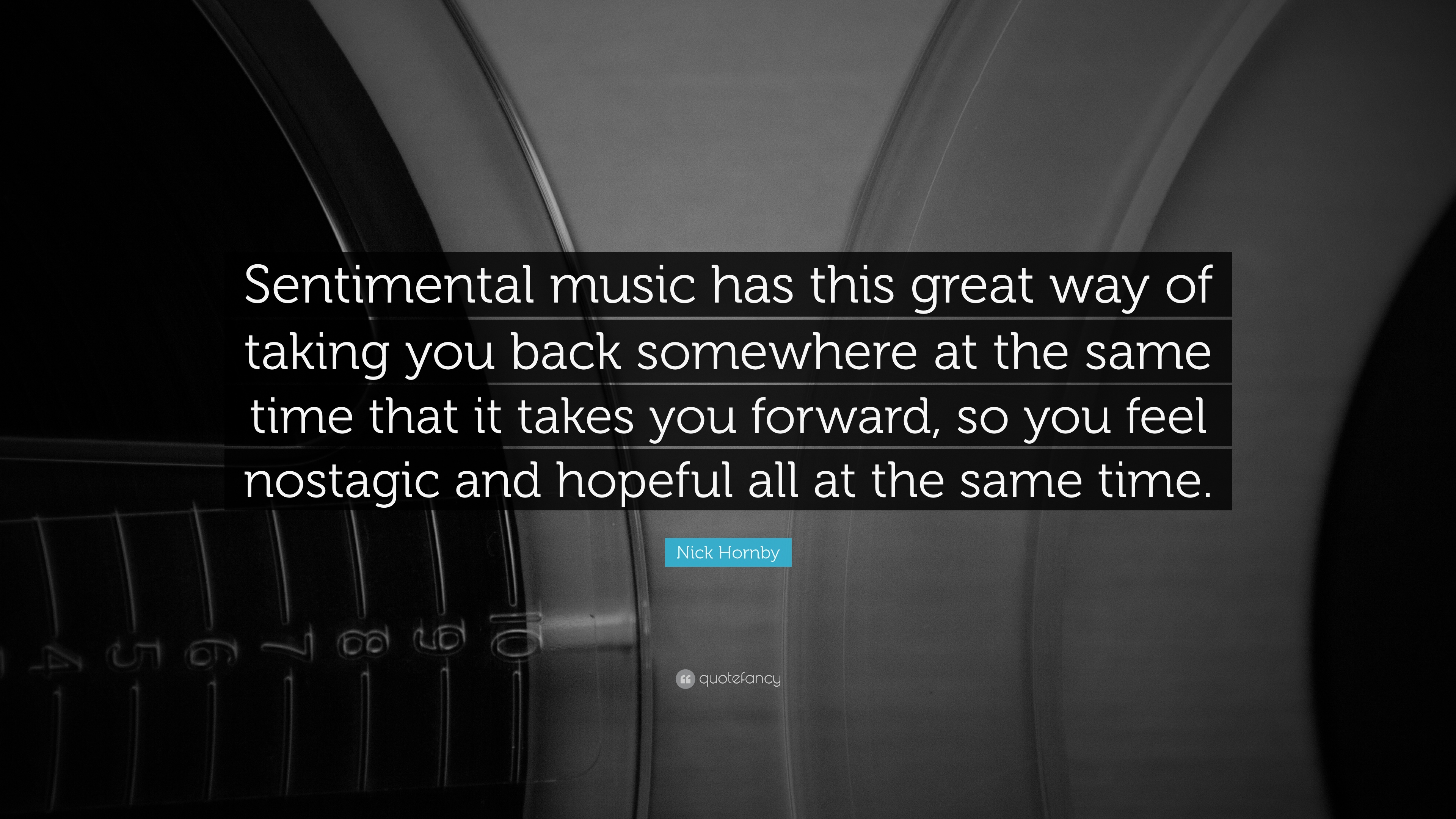 Music quotes sentimental music has this great way of taking you back somewhere at