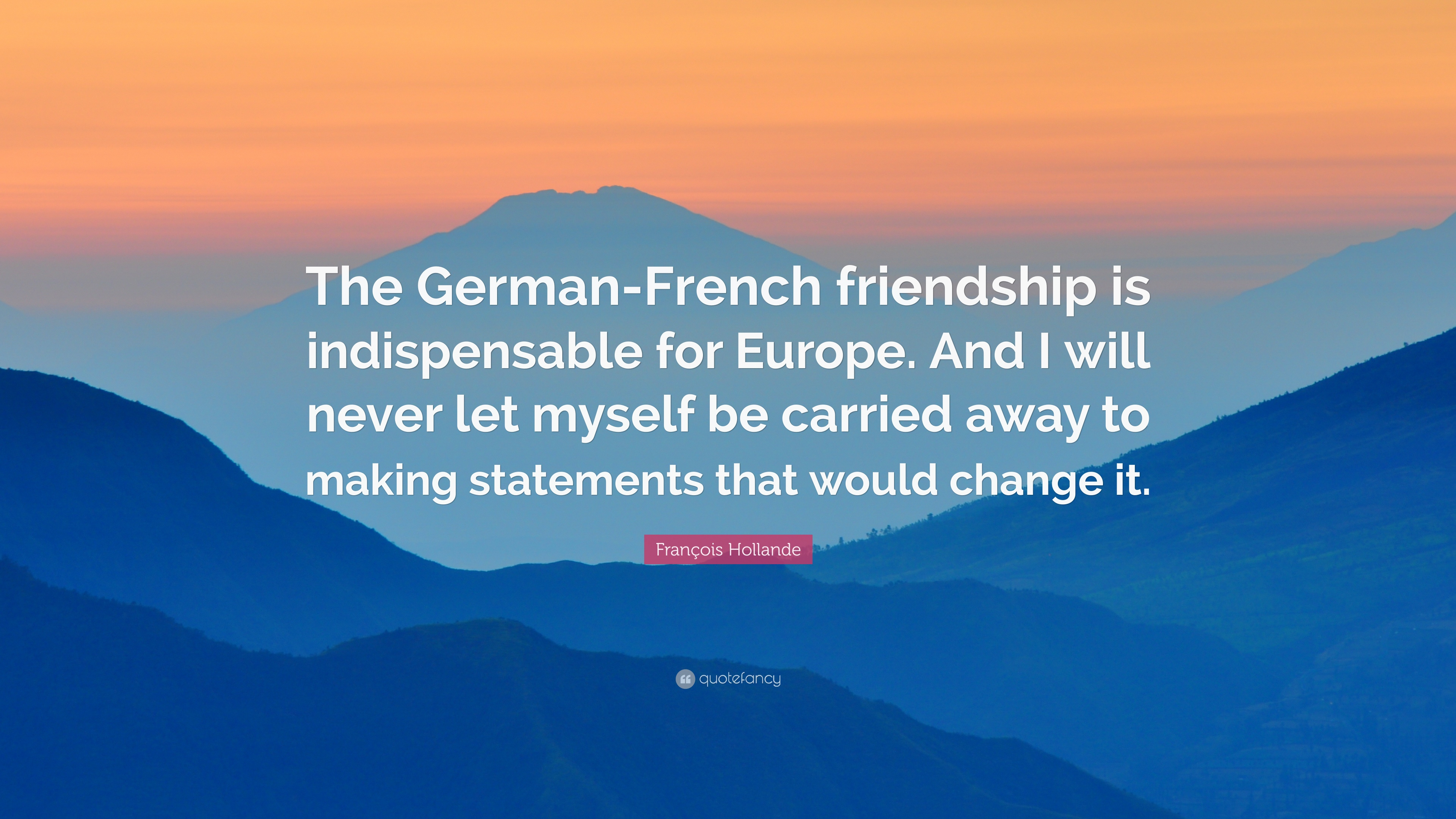French Quotes About Friendship François Hollande Quotes 63 Wallpapers  Quotefancy