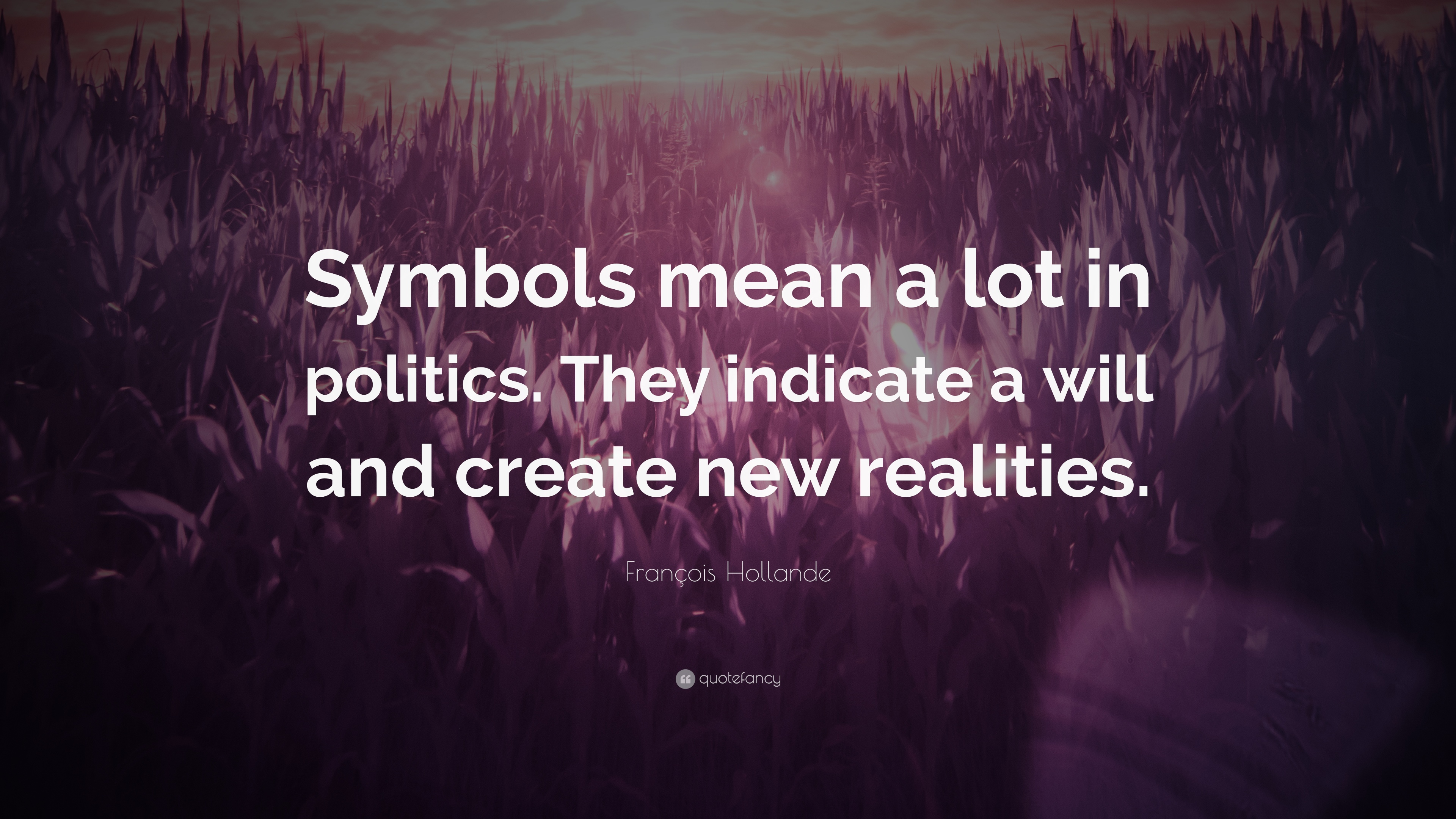 Franois hollande quote symbols mean a lot in politics they franois hollande quote symbols mean a lot in politics they indicate a will biocorpaavc Choice Image