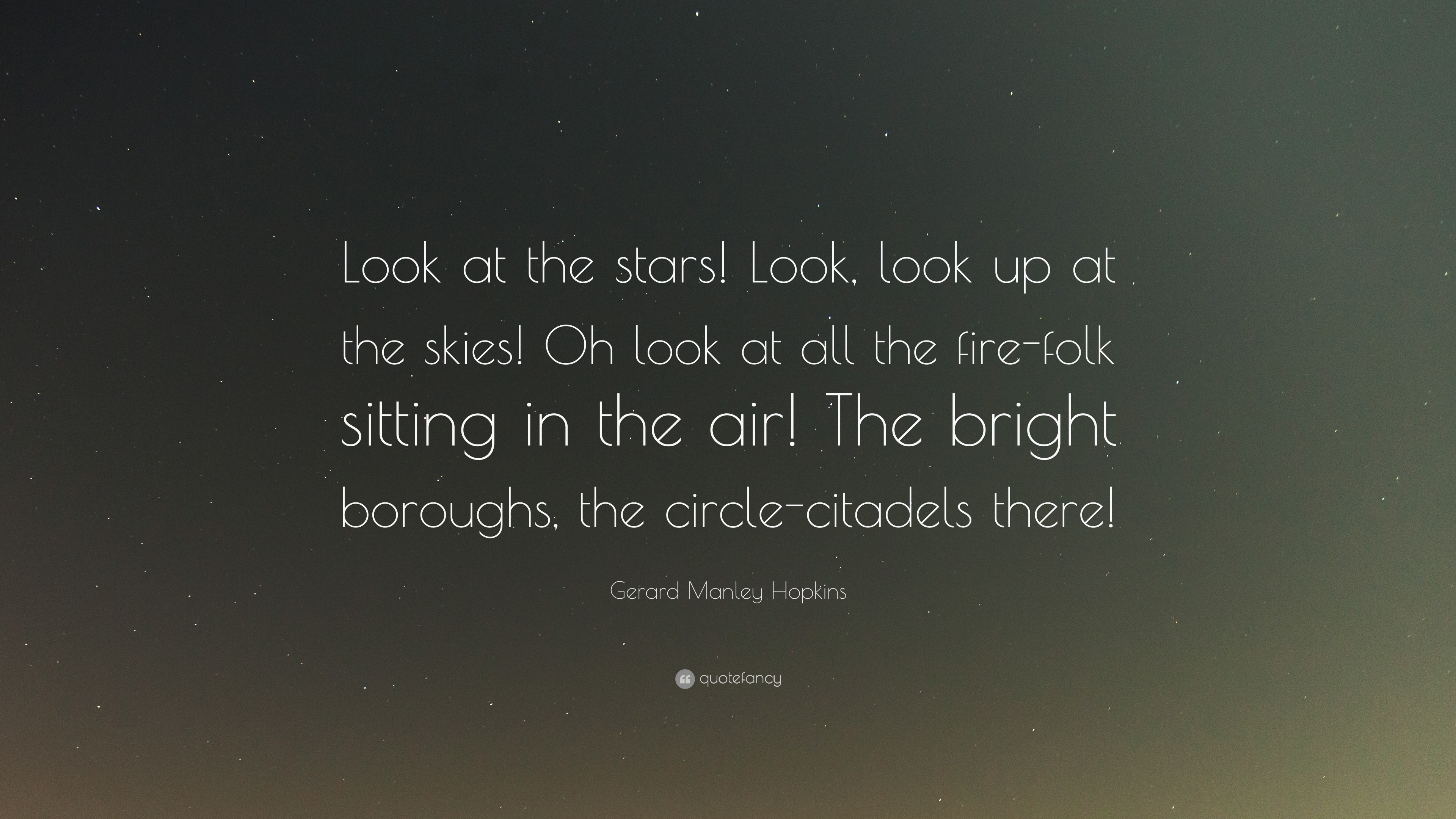 Gerard Manley Hopkins Quote Look At The Stars Look Look Up At