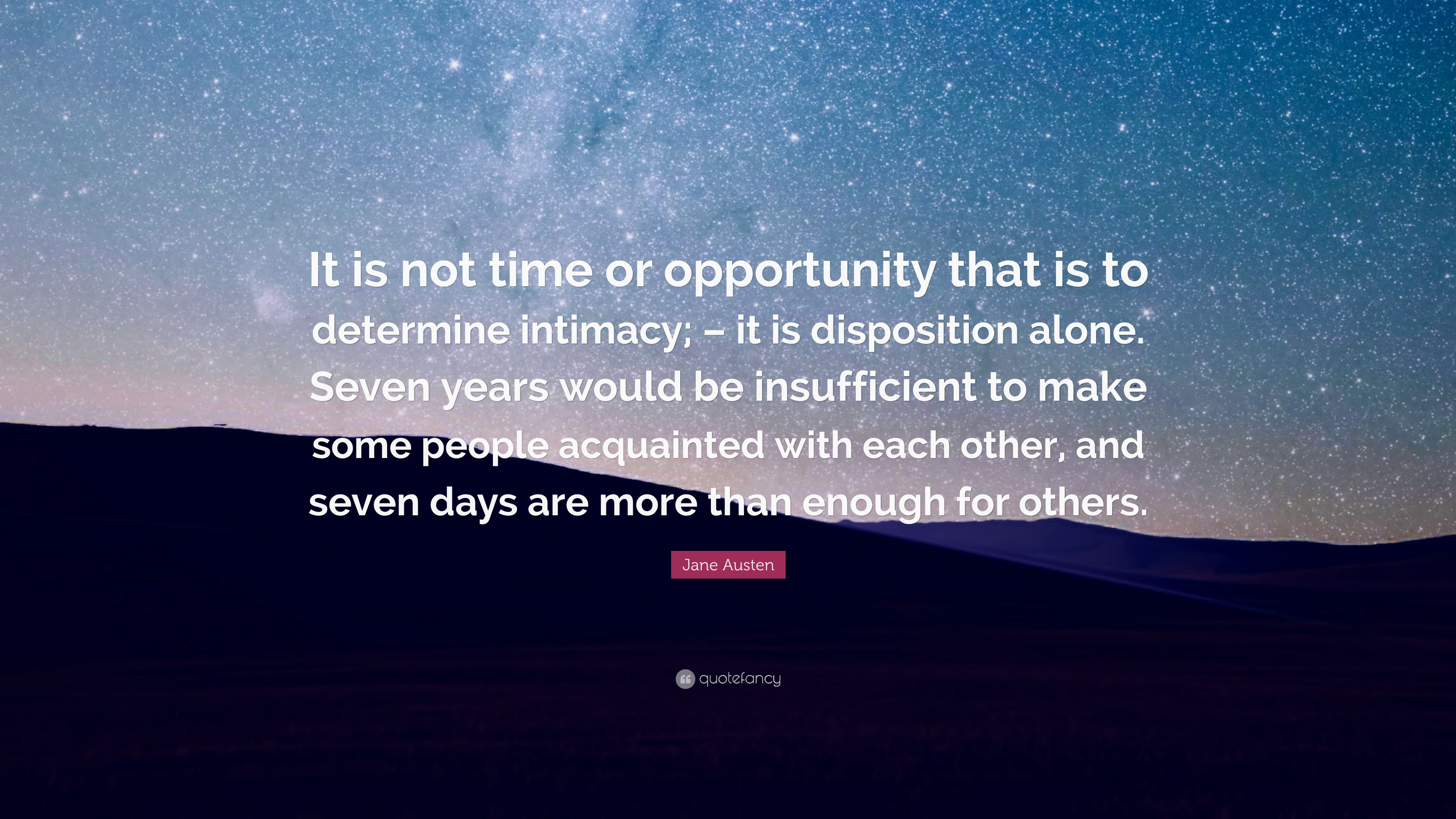 Jane Austen Quote: '� It Is Not Time Or Opportunity That Is To Determine How