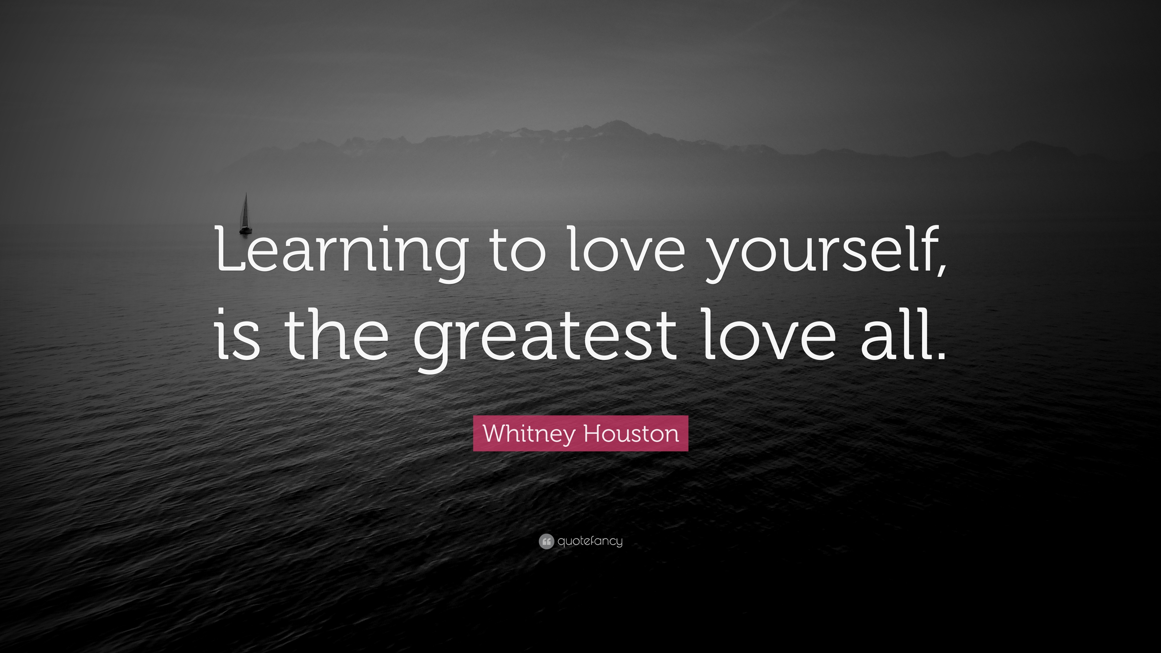 "Learning To Love Yourself Quotes Glamorous Whitney Houston Quote ""Learning To Love Yourself Is The Greatest"