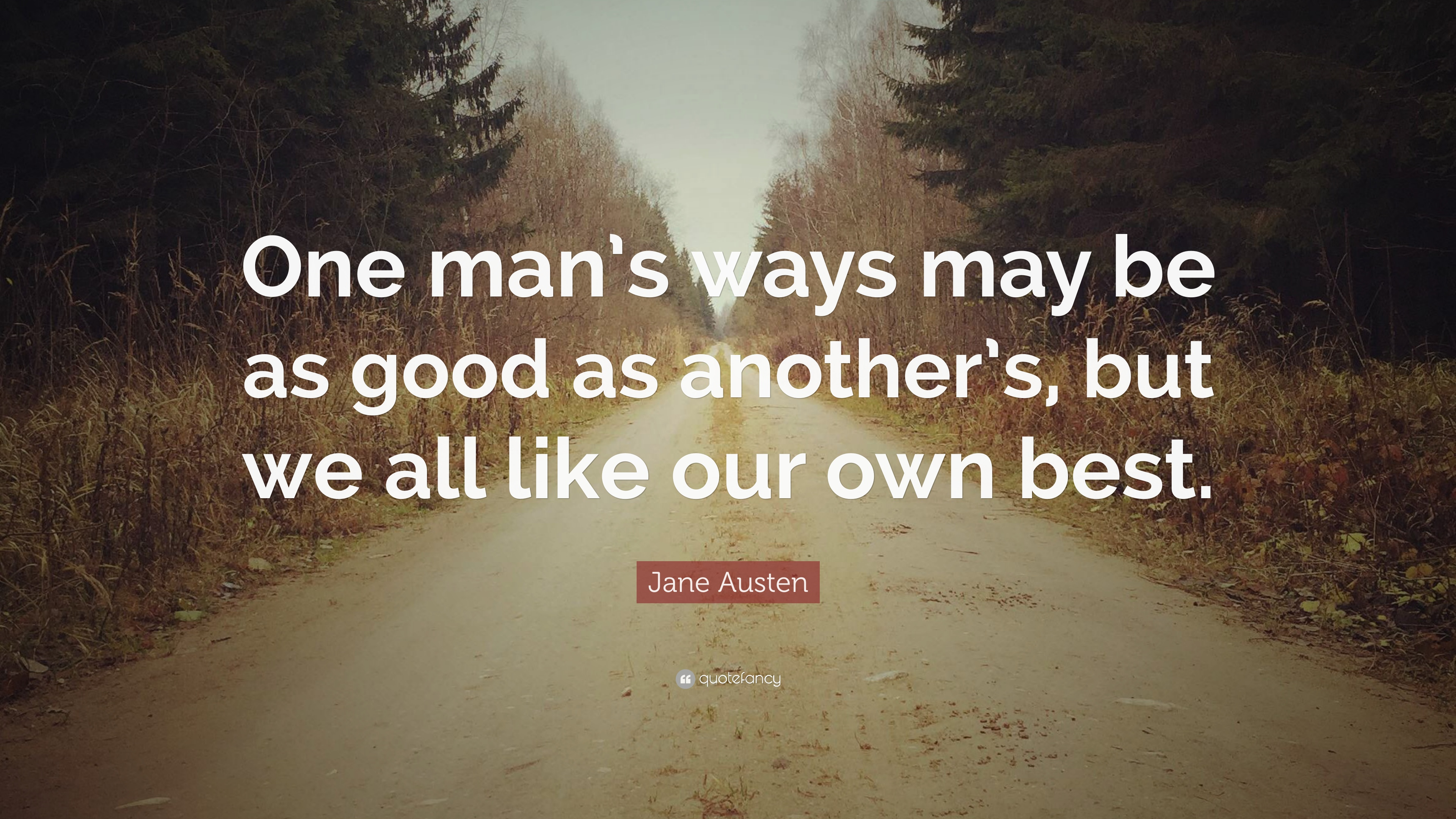 "Good Quotes About Love And Friendship Jane Austen Quote ""One Man's Ways May Be As Good As Another's"