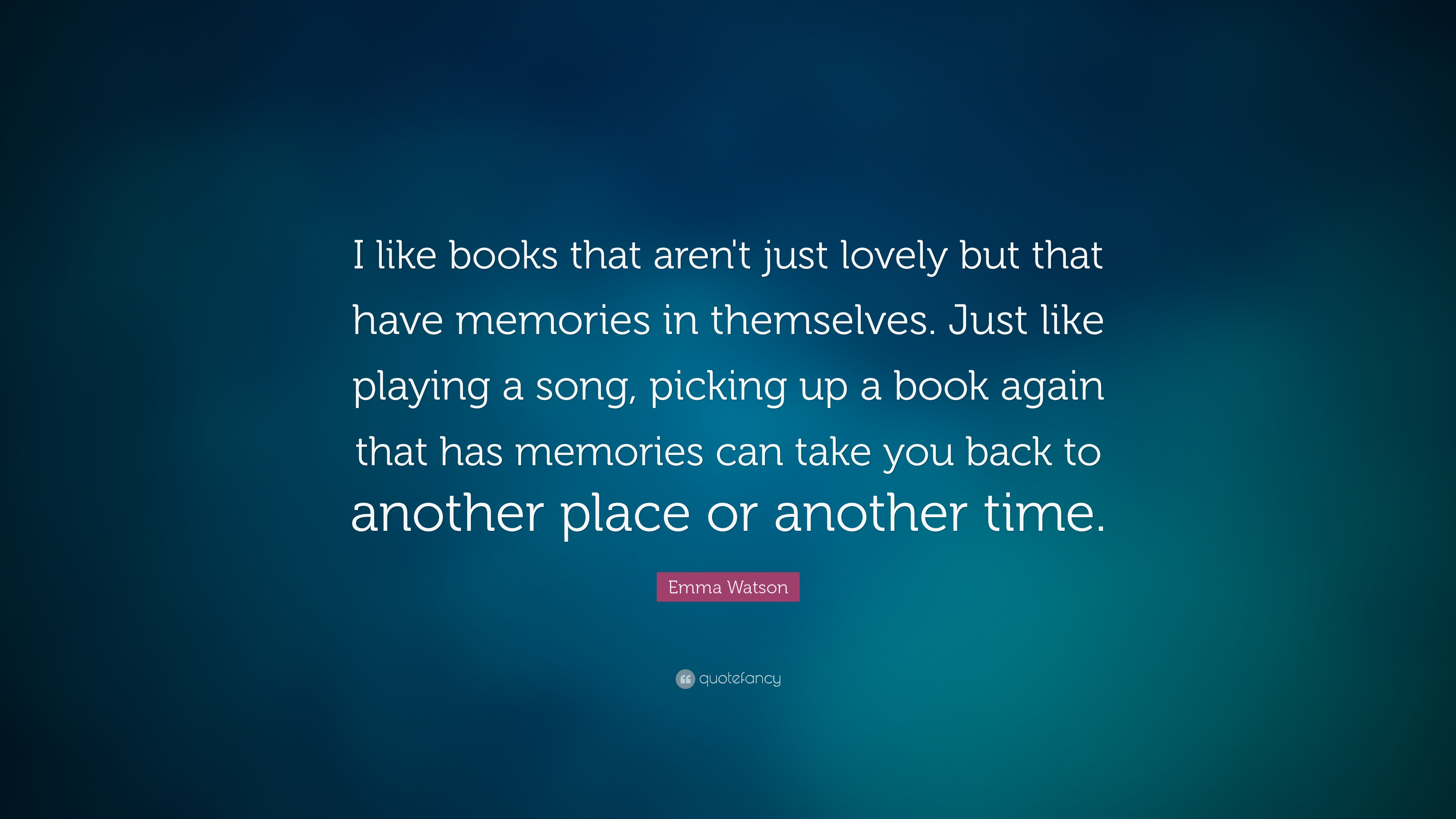 Emma Watson Quote: U201cI Like Books That Arenu0027t Just Lovely But That