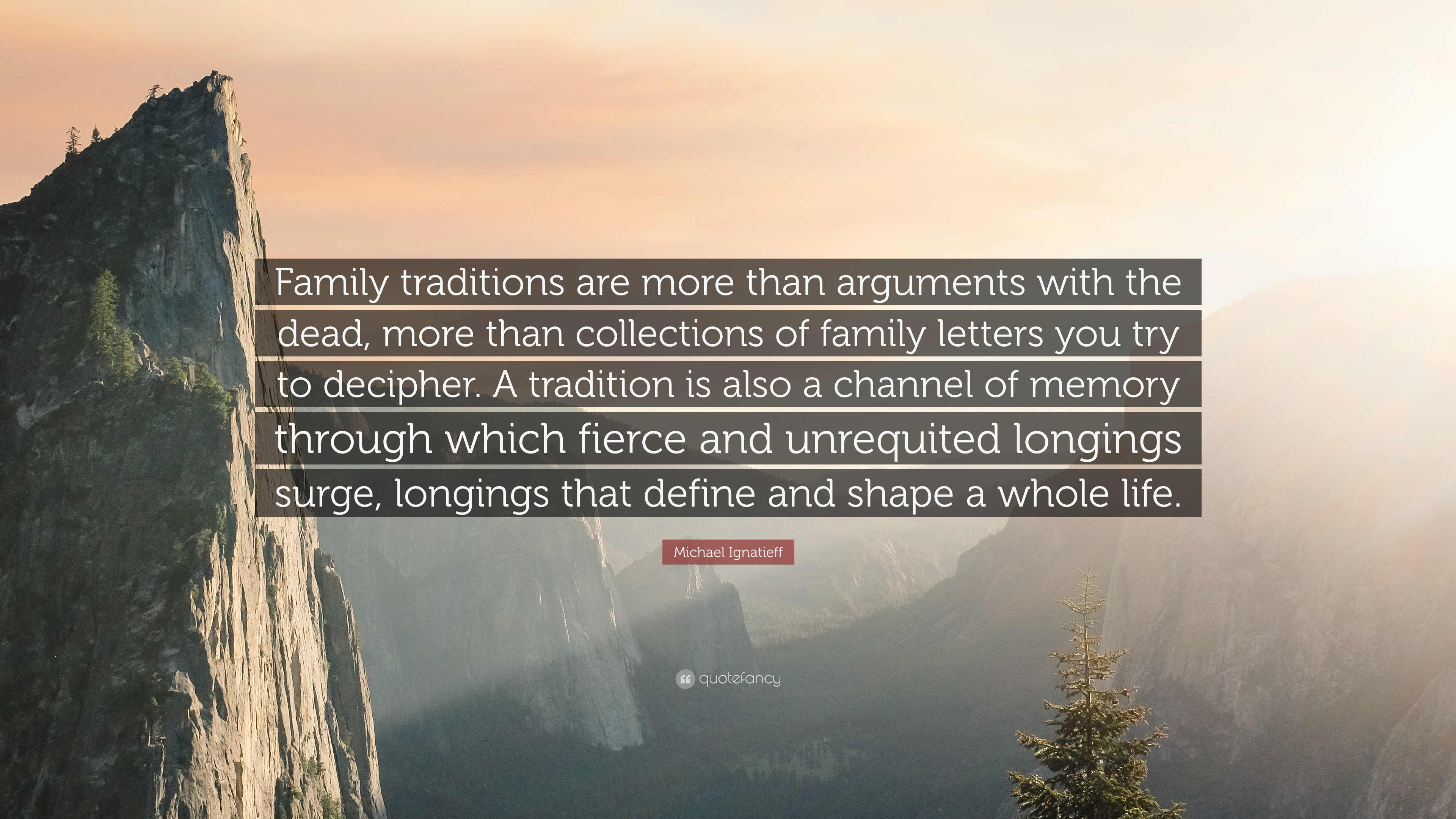 "michael ignatieff quote ""family traditions are more than"