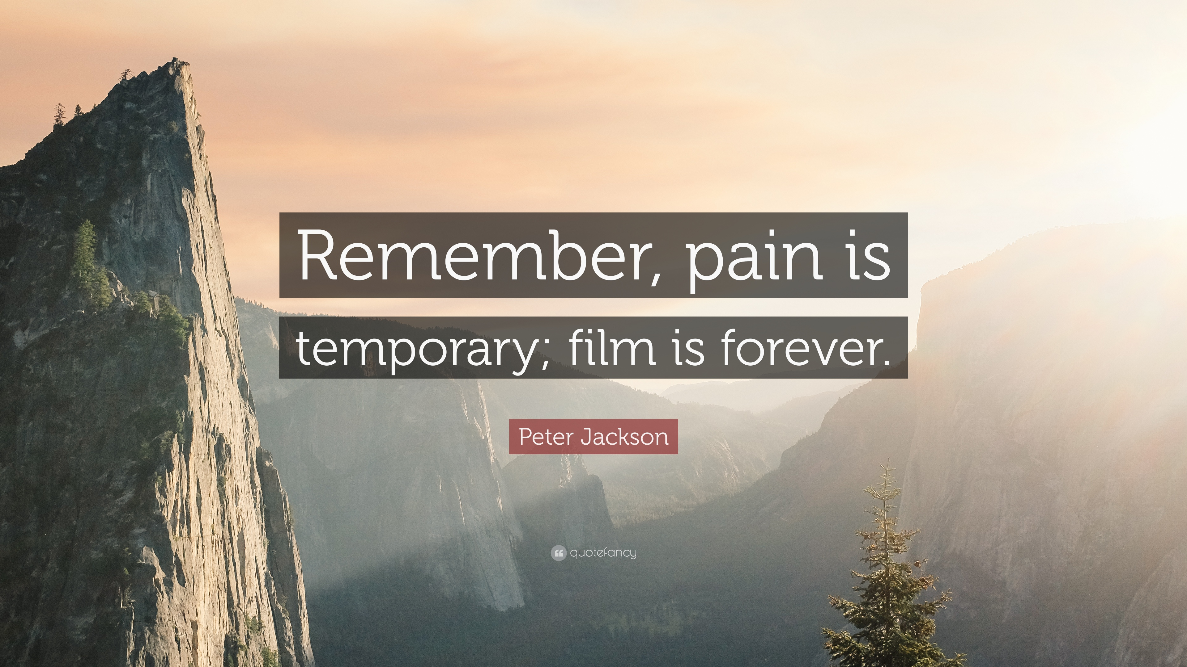 Peter Jackson Quote Remember Pain Is Temporary Film Is Forever