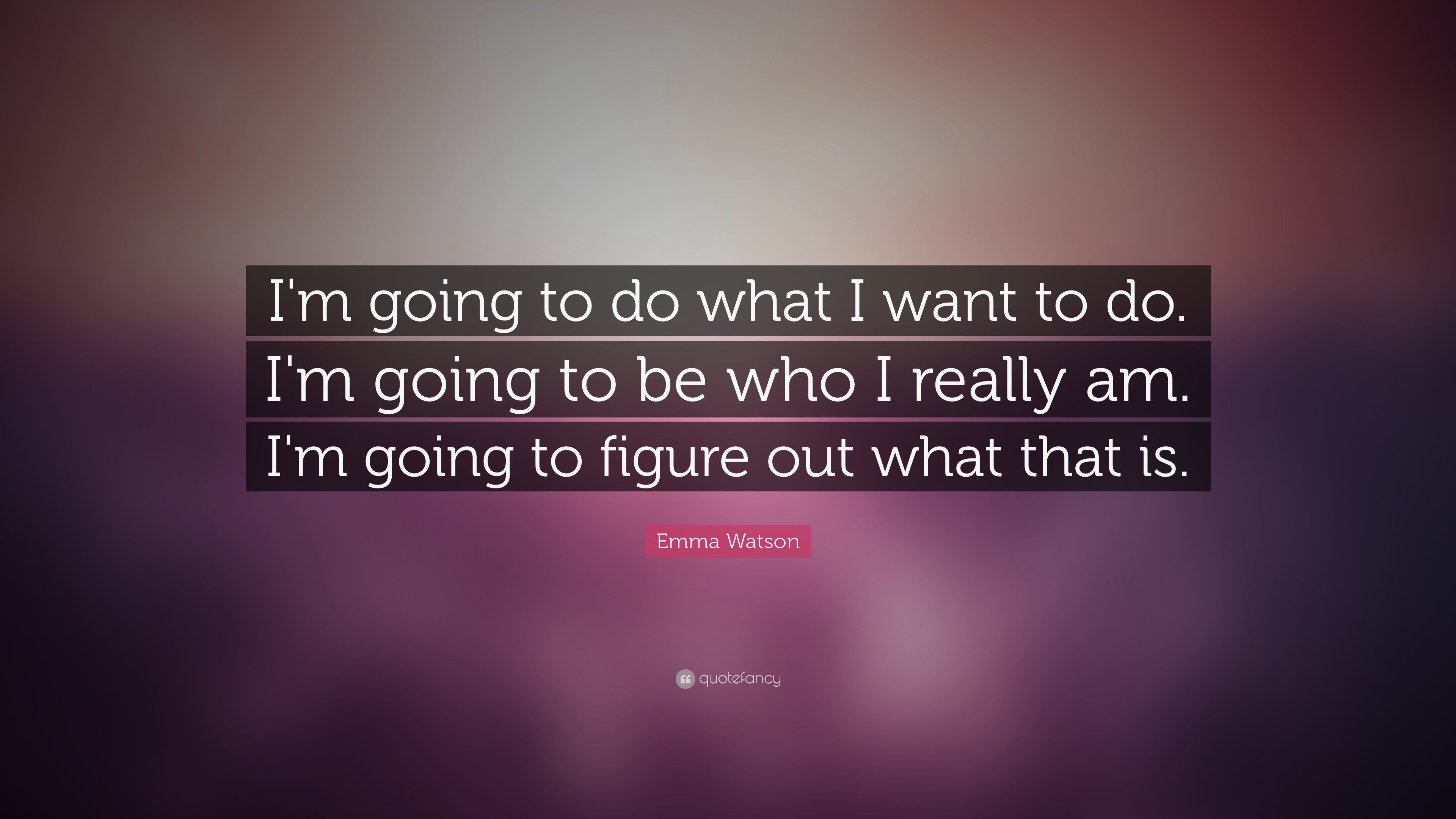Emma Watson Quote Im Going To Do What I Want To Do Im Going To
