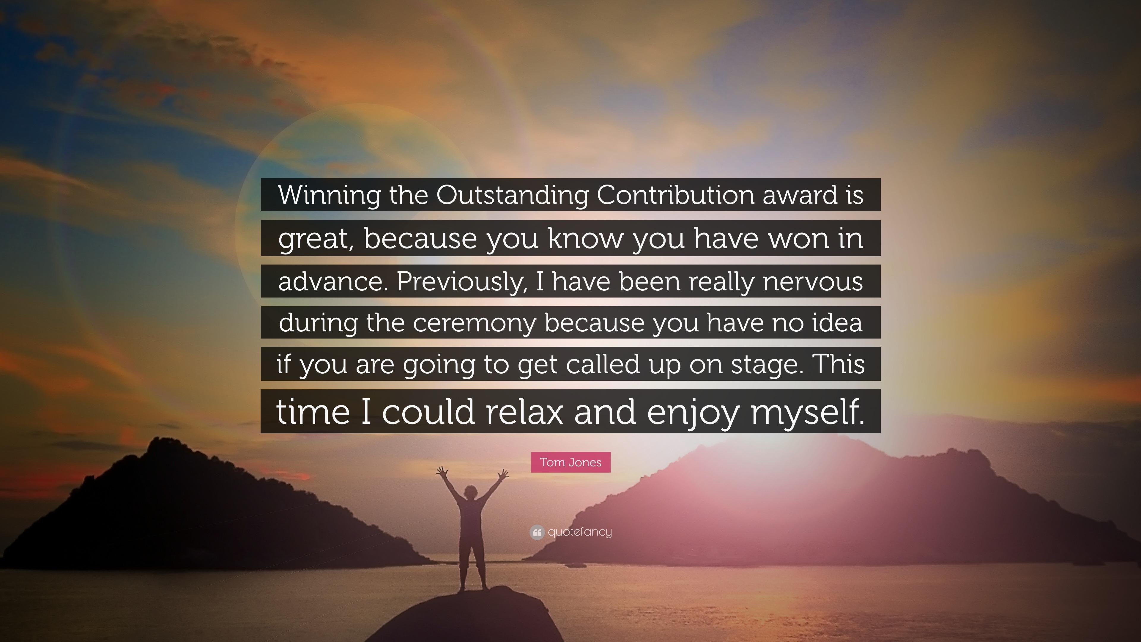 tom jones quote   u201cwinning the outstanding contribution