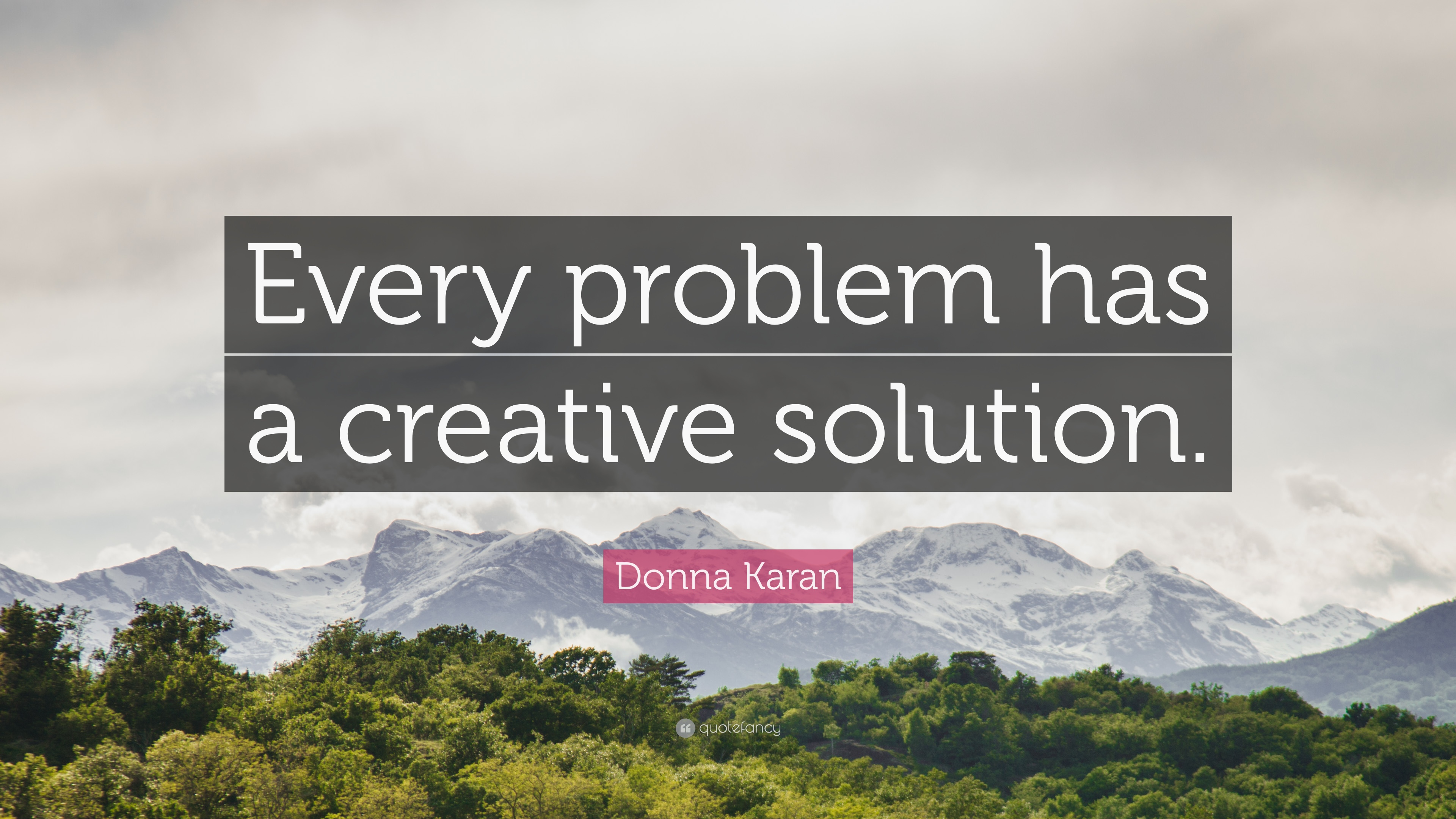 Donna Karan Quote Every Problem Has A Creative Solution 7