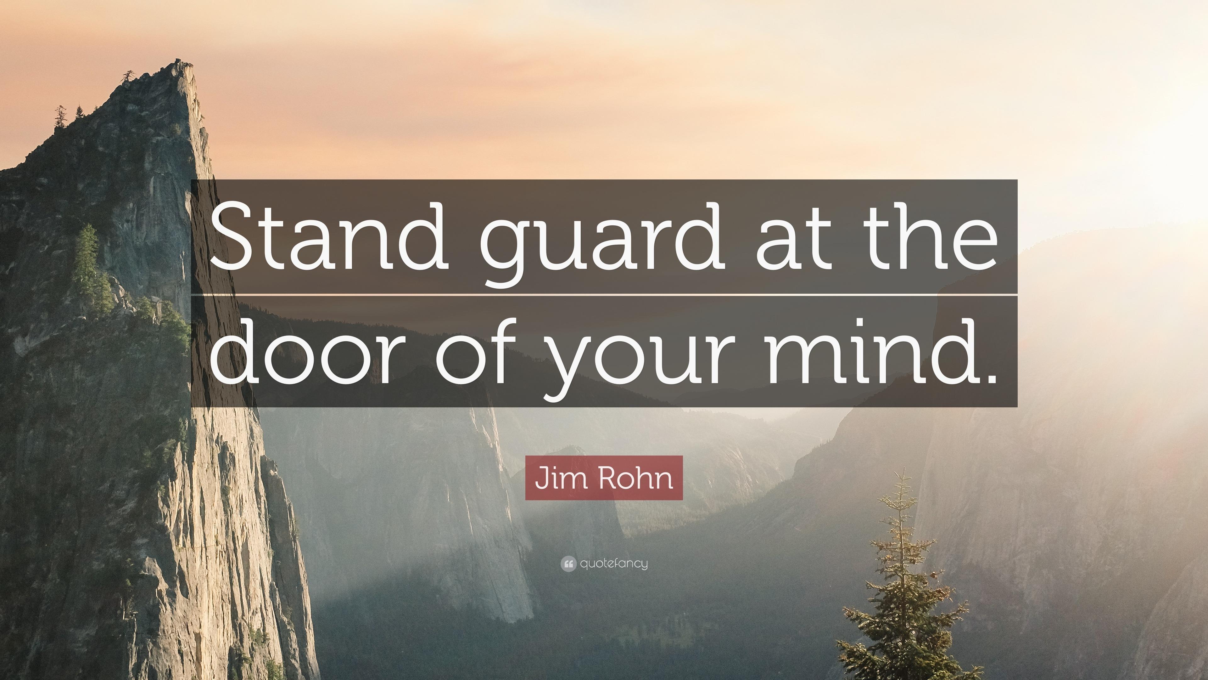 Jim Rohn Quote \u201cStand guard at the door of your mind.\u201d & Jim Rohn Quote: \u201cStand guard at the door of your mind.\u201d (12 ...