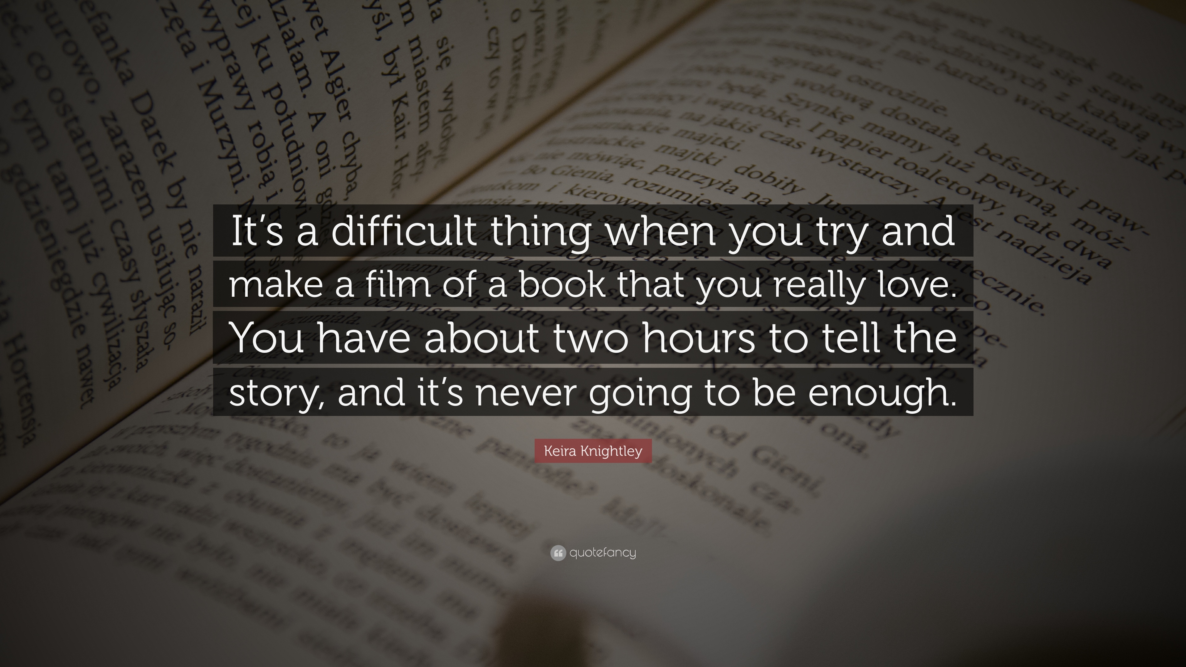 Keira Knightley Quote Its A Difficult Thing When You Try And Make