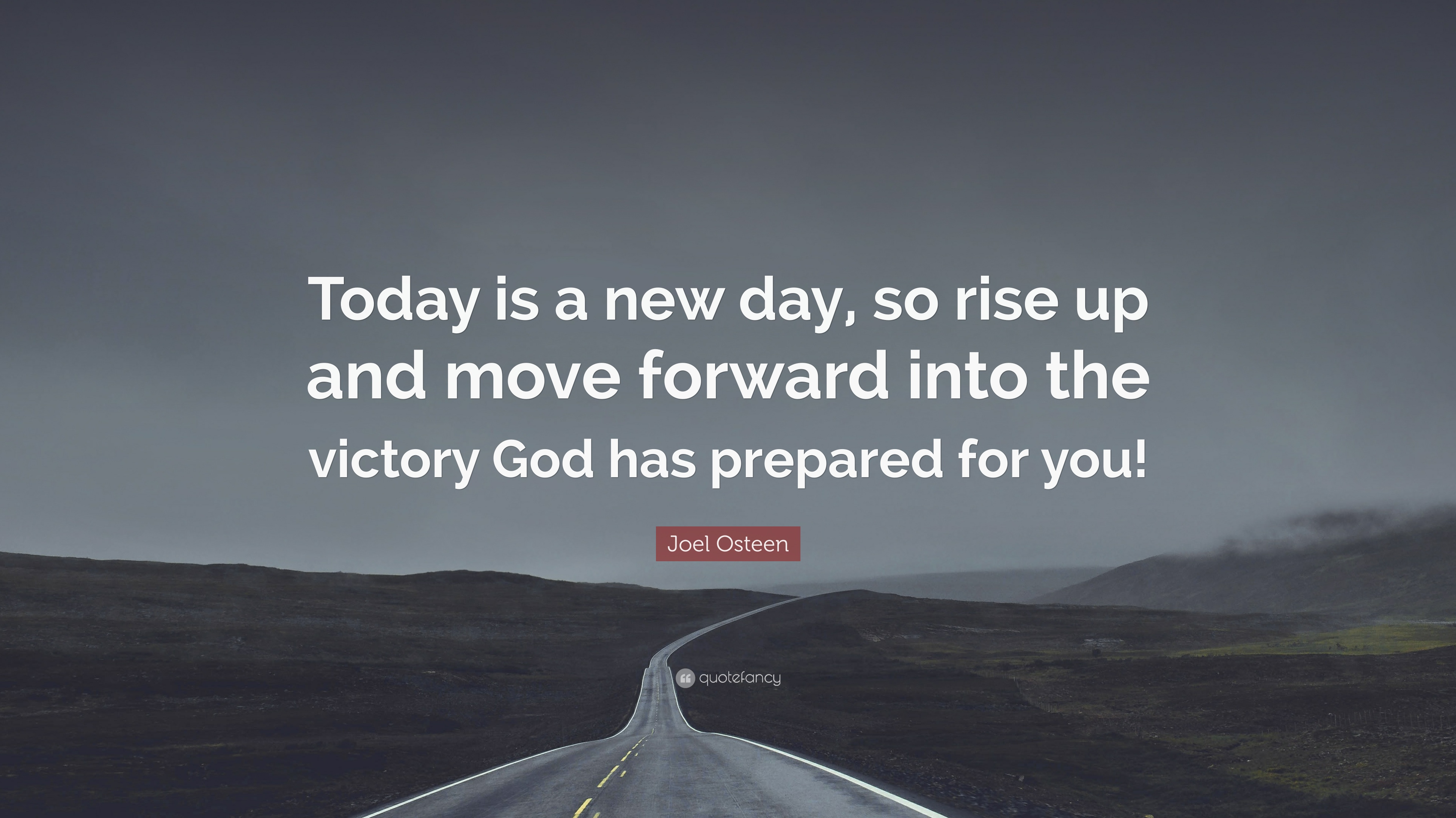 Joel Osteen Quote Today Is A New Day So Rise Up And Move Forward