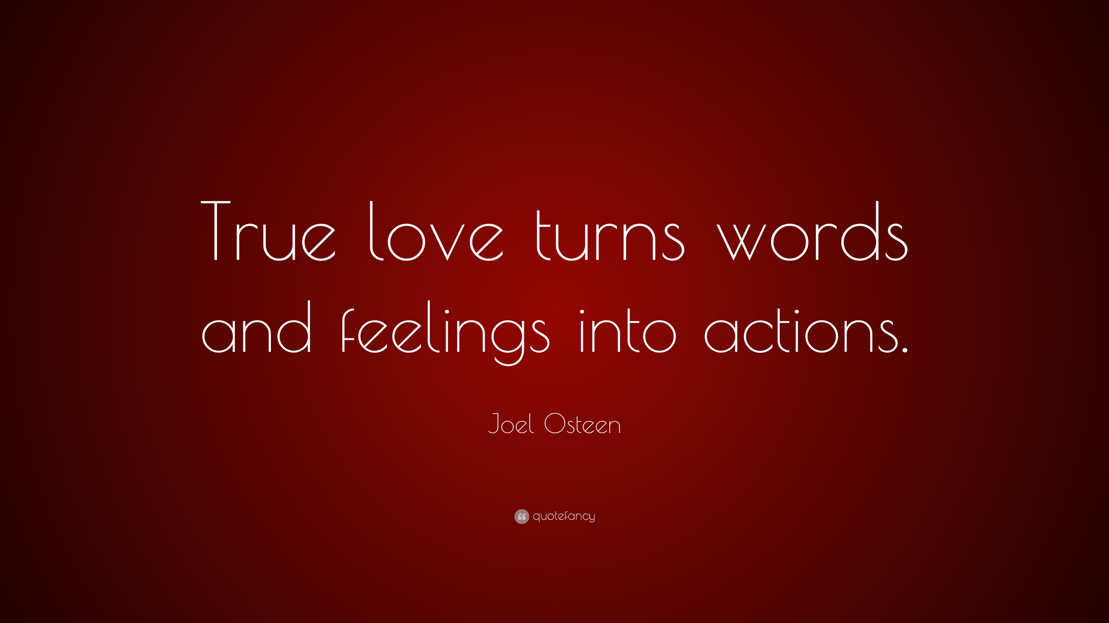 Joel Osteen Quote True Love Turns Words And Feelings Into Actions