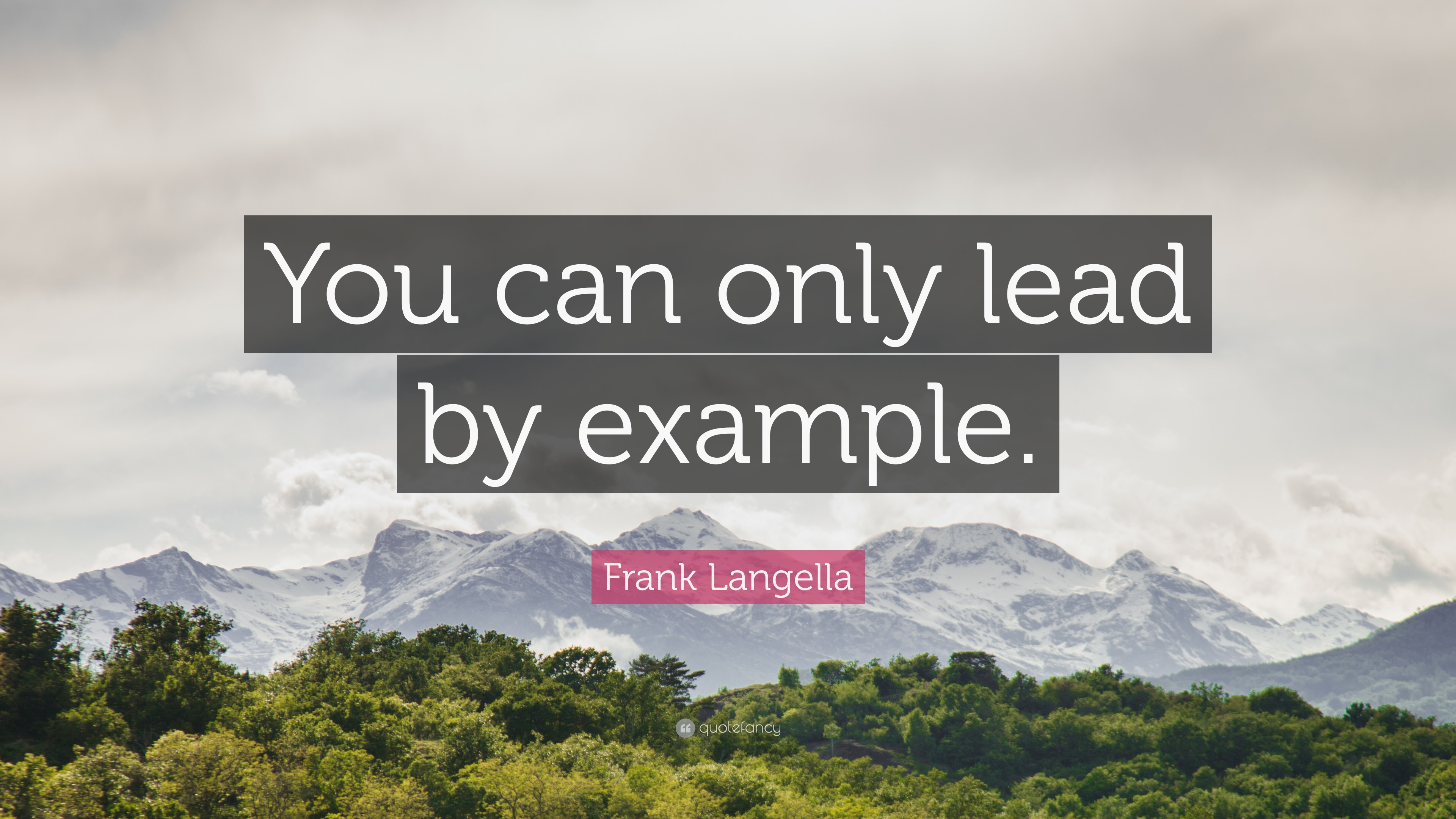 "frank langella quote: ""you can only lead by example."" (9 wallpapers"
