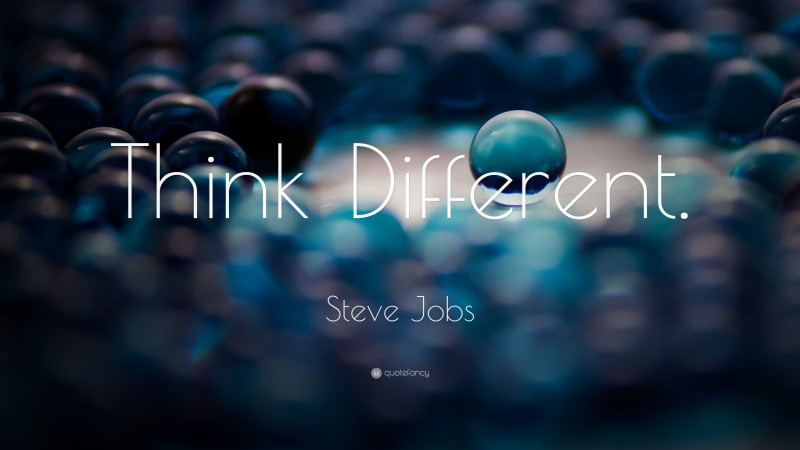 """Steve Jobs Quote: """"Think Different."""""""