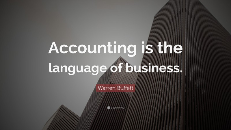 """Warren Buffett Quote: """"Accounting is the language of business."""""""