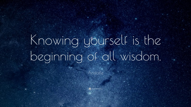 """Aristotle Quote: """"Knowing yourself is the beginning of all wisdom."""""""