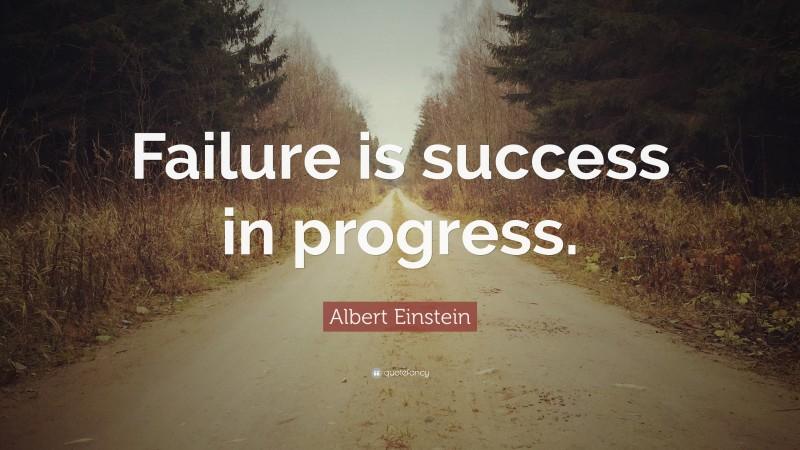 """Albert Einstein Quote: """"Failure is success in progress."""""""