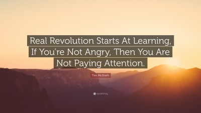 Tim Mcilrath Quote Real Revolution Starts At Learning If Youre