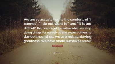 Pandora Poikilos Quote We Are So Accustomed To The Comforts Of I